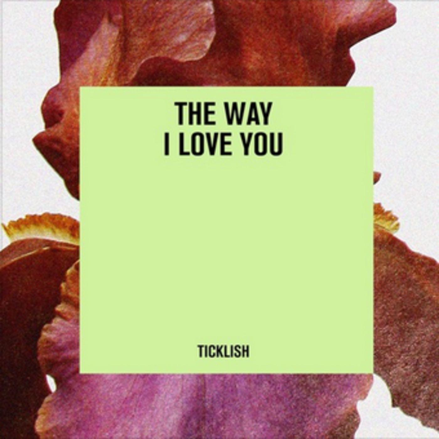 TICKLISH - The Way I Love You
