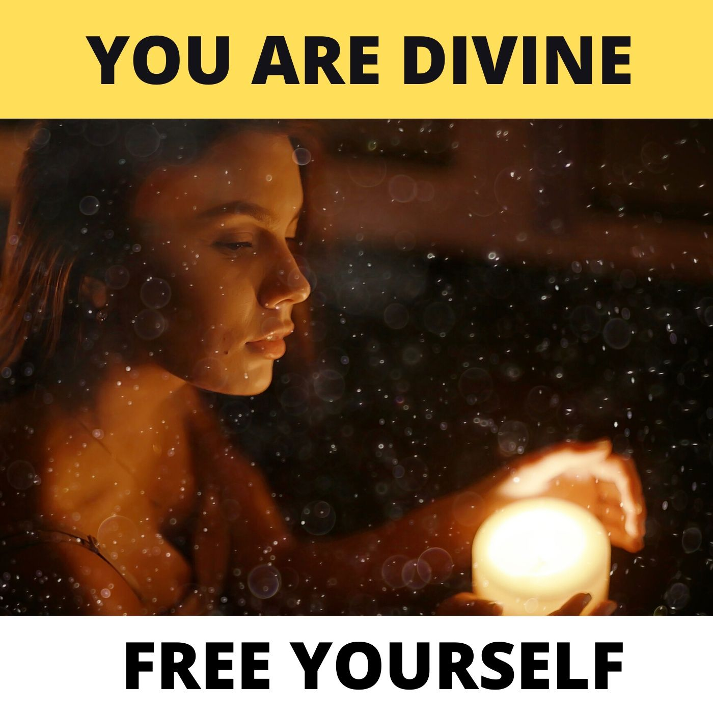 You Are Divine: Free Yourself