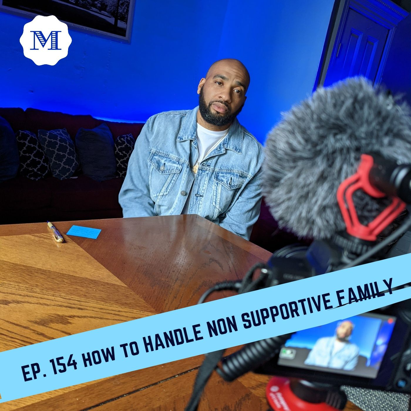 Ep. 154 How to handle non supportive family