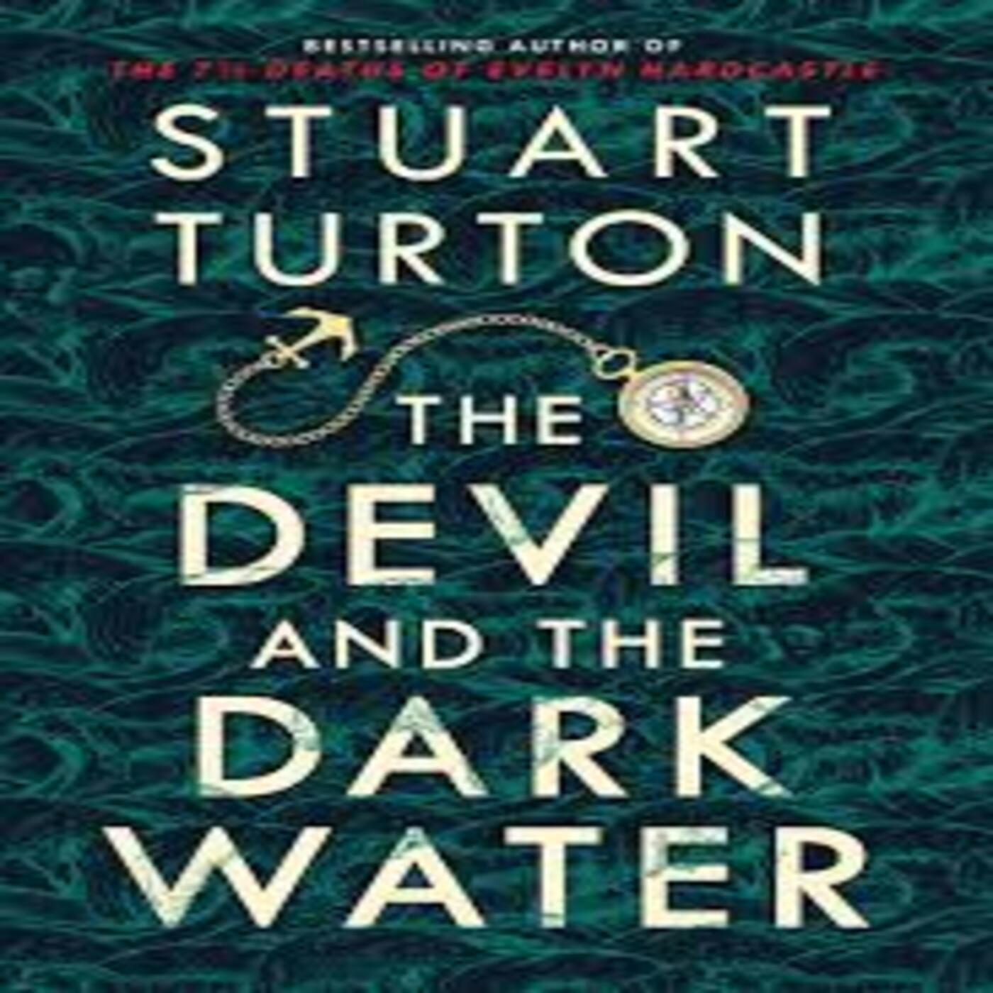 The Devil and the Dark Water by Stuart Turton- Book Review