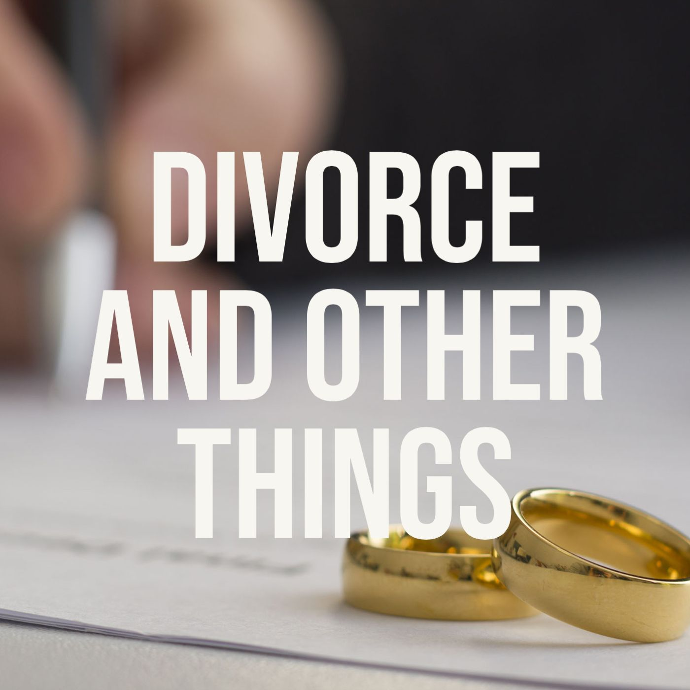 Divorce and Other Things