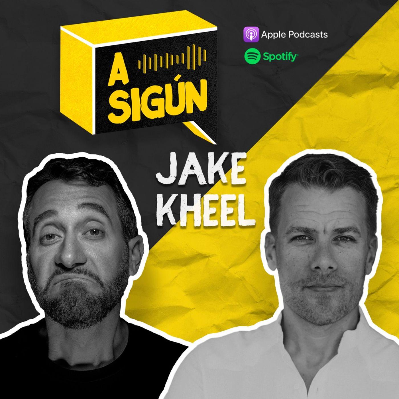 003. A SIGÚN: Jake Kheel.