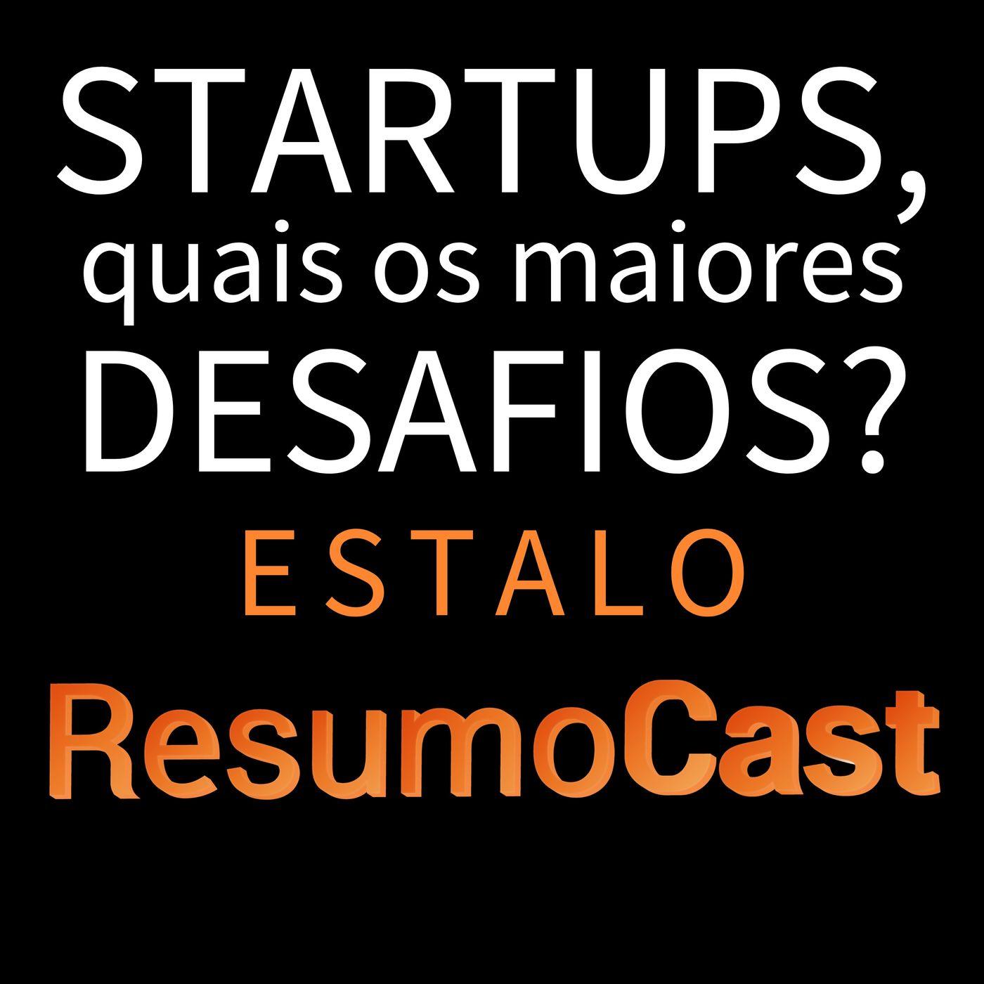 ESTALO | STARTUPS, quais os maiores desafios?