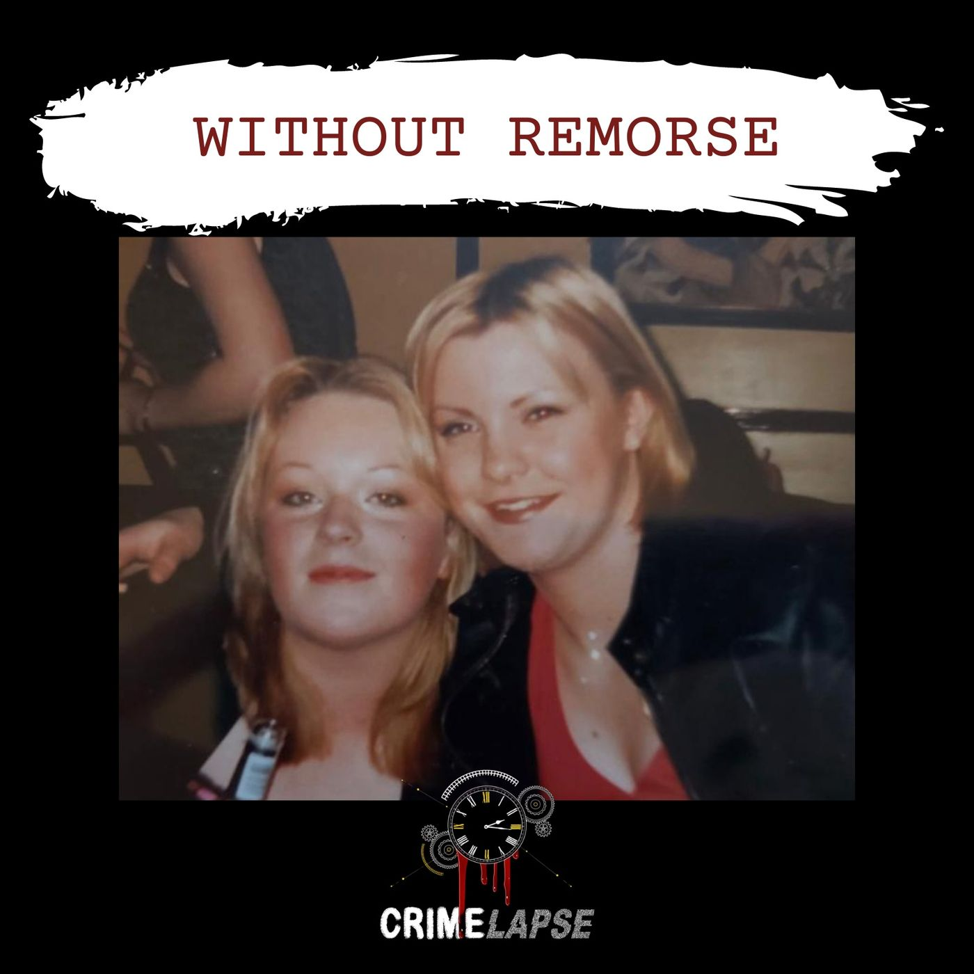 Without Remorse: Nichola Sweeney & Sinead O'Leary