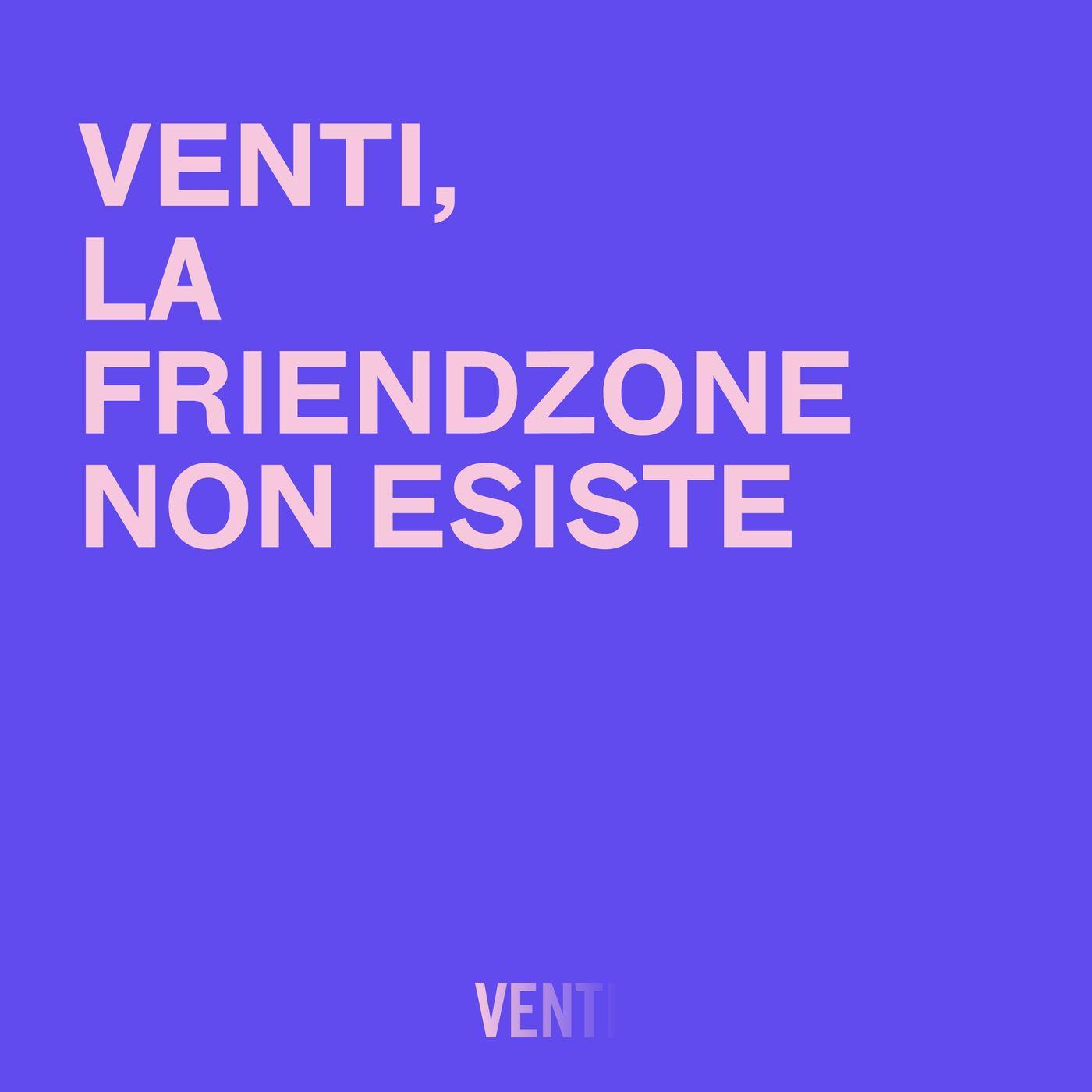 82. La friendzone non esiste