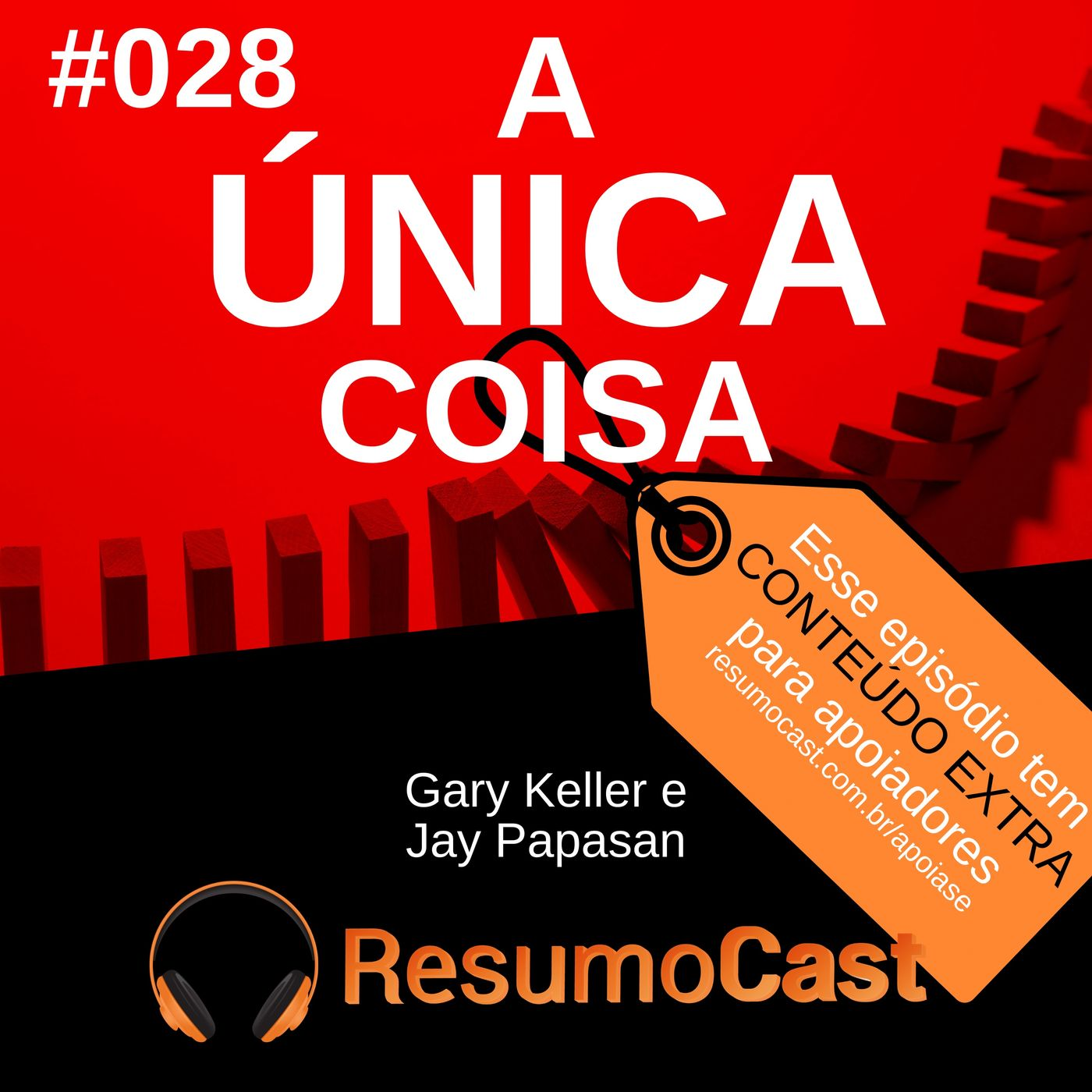 T3#028 A única coisa | Gary Keller e Jay Papasan