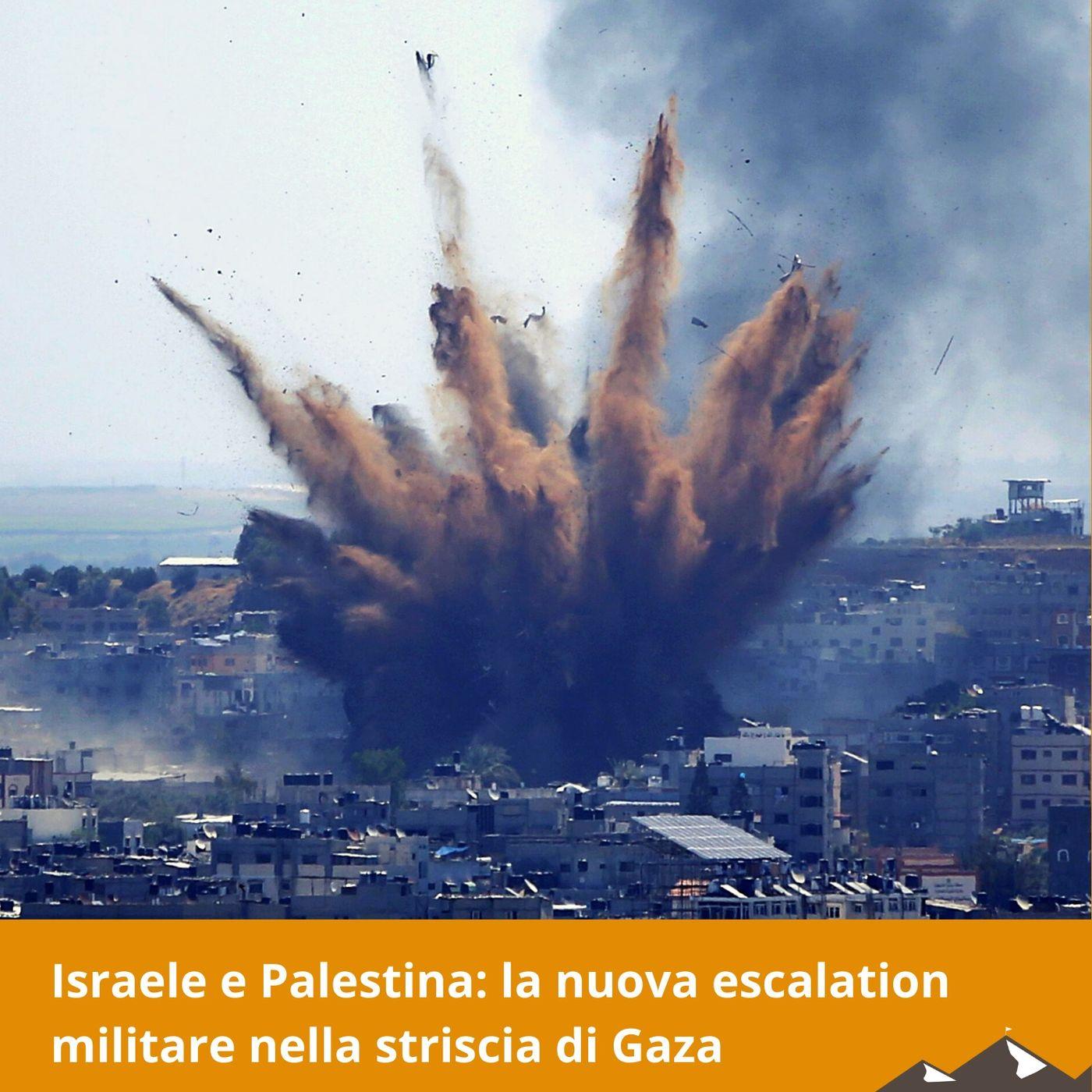 Israele e Palestina: la nuova escalation militare nella striscia di Gaza