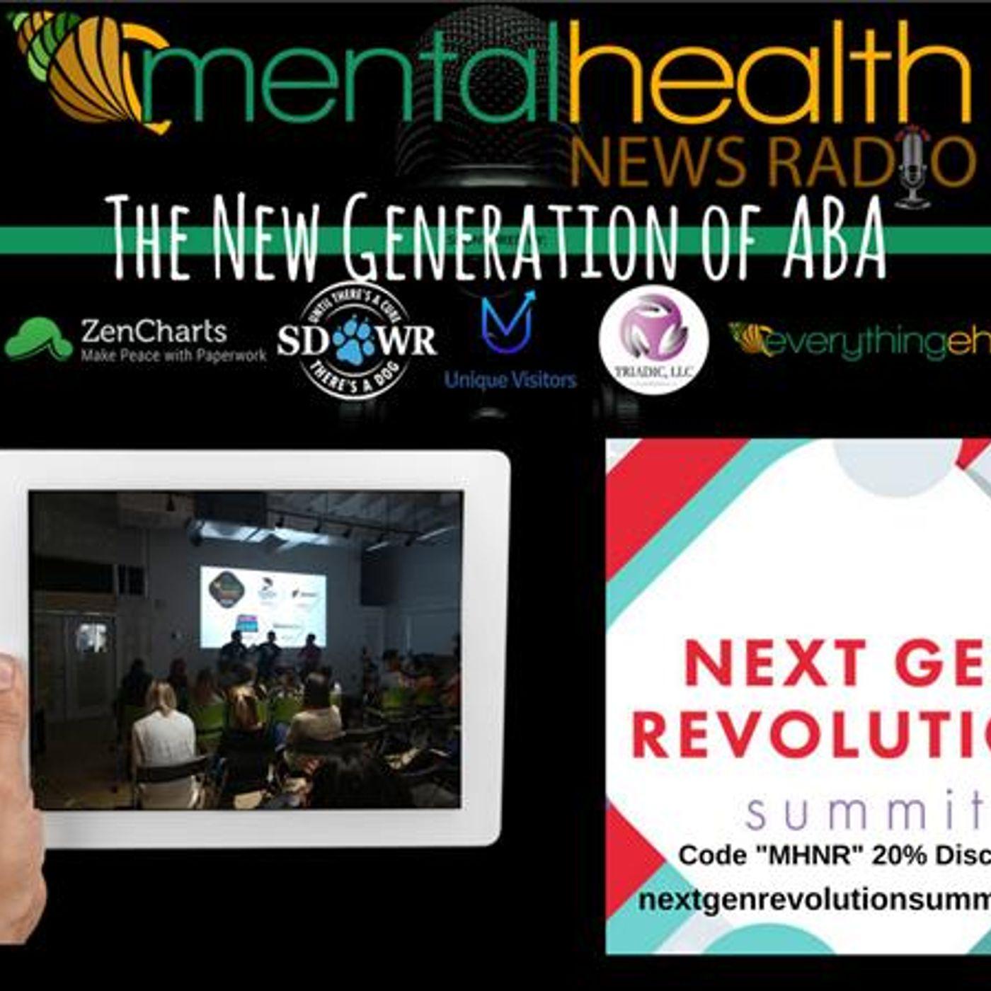 Mental Health News Radio - The New Generation of ABA: Alice Ynirro at Next Gen Revolution Summit