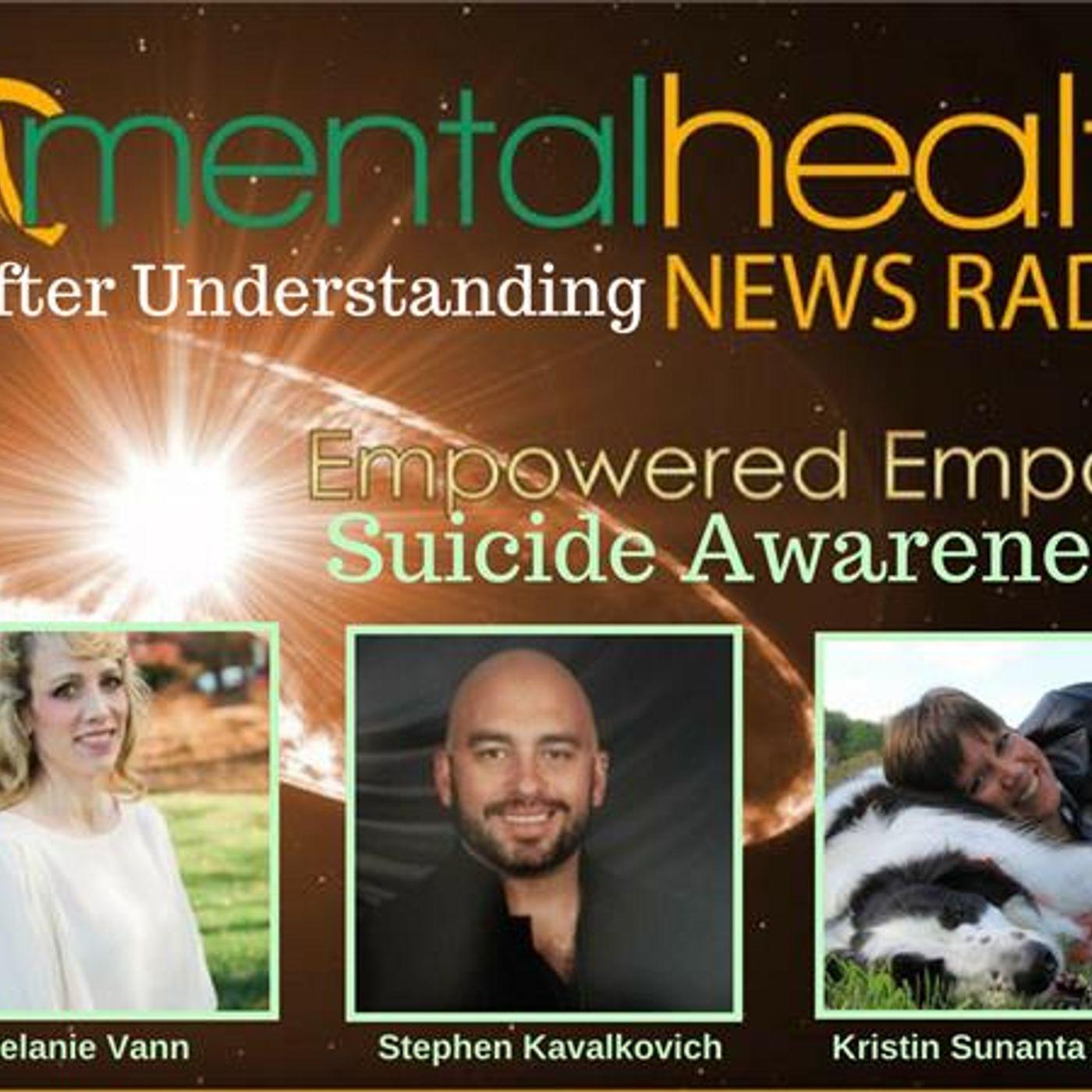 Mental Health News Radio - Empowered Empaths: A Softer Understanding of Suicide Awareness