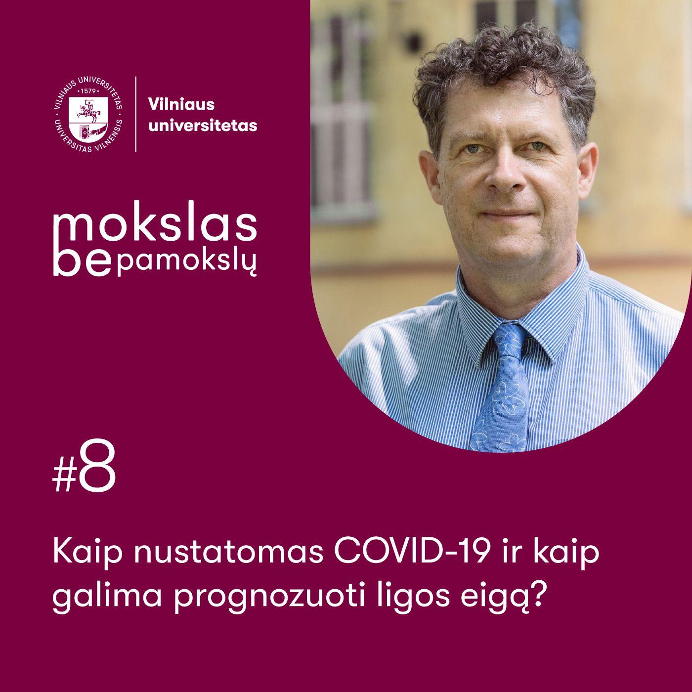Mokslas be pamokslų. Kaip nustatomas COVID-19 ir kaip galima prognozuoti ligos eigą?