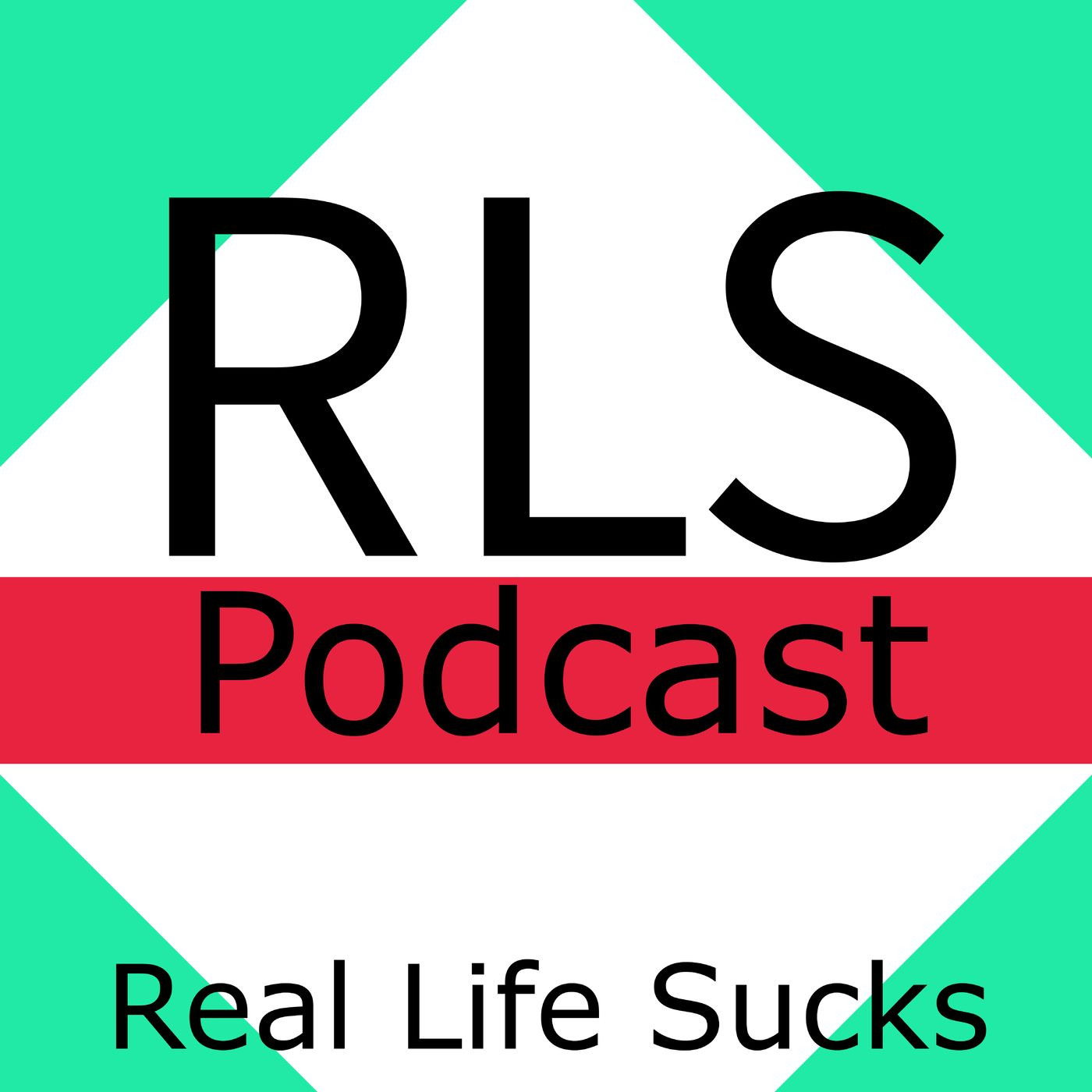 Real Life Sucks Podcast
