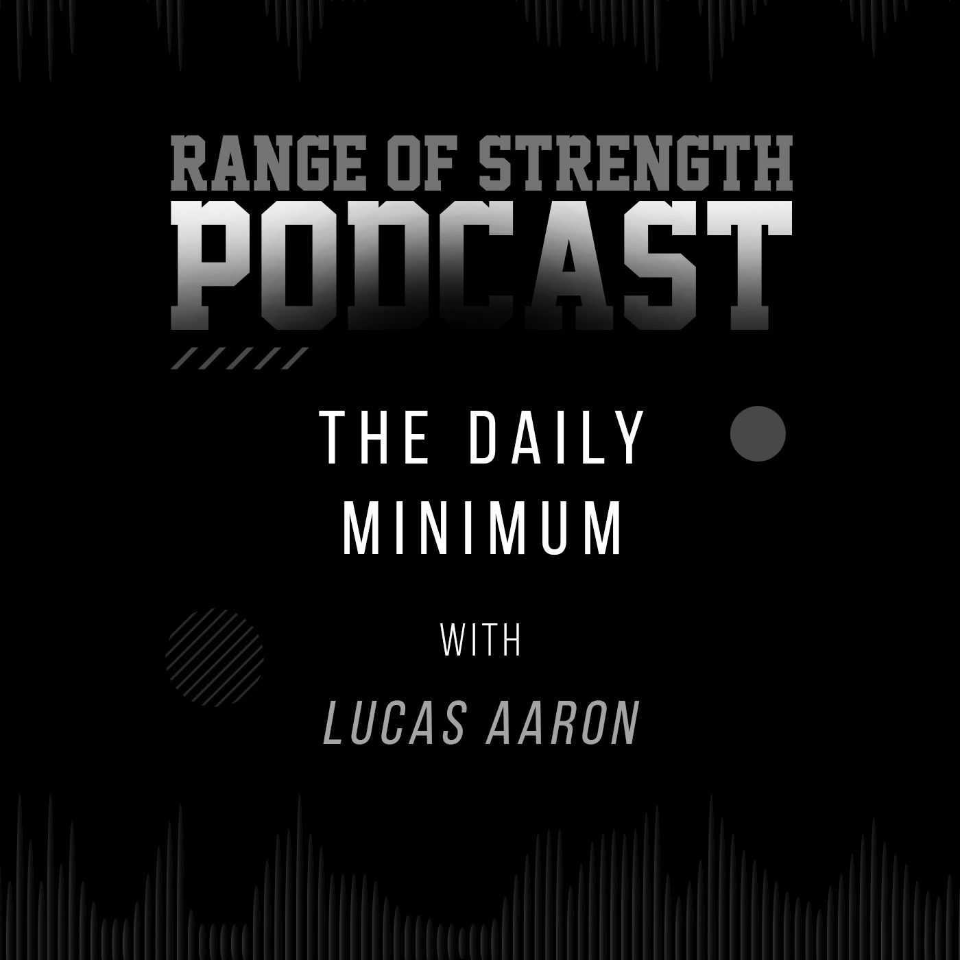 RANGE OF STRENGTH Podcast Episode 22: The Daily Minimum with Lucas Aaron