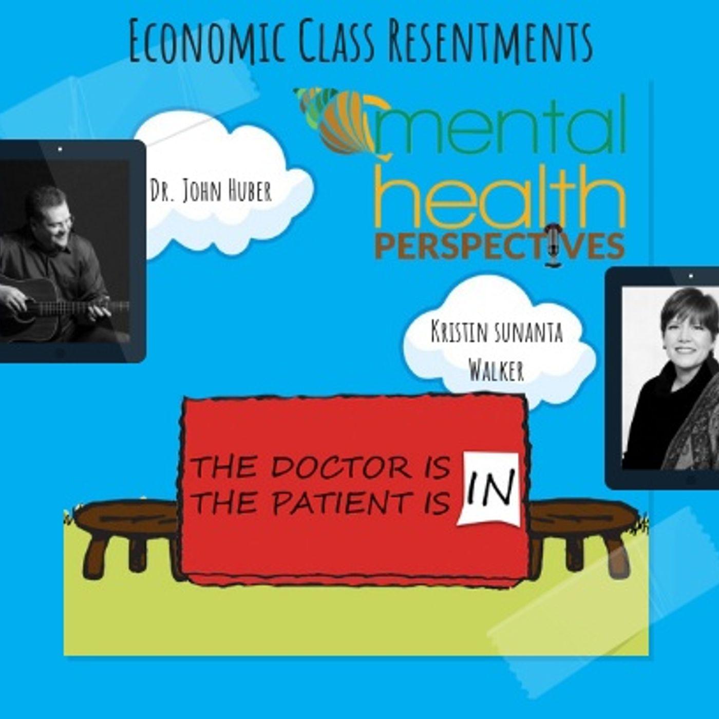 Mental Health News Radio - Mental Health Perspectives: Economic Class Resentments