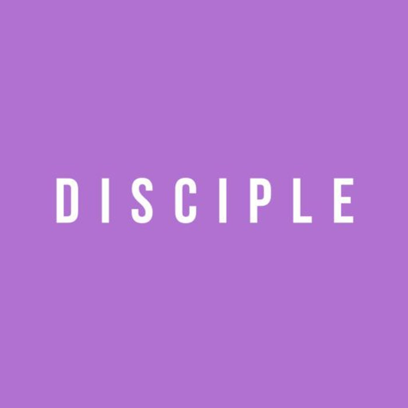 What is a Disciple? Pt 2