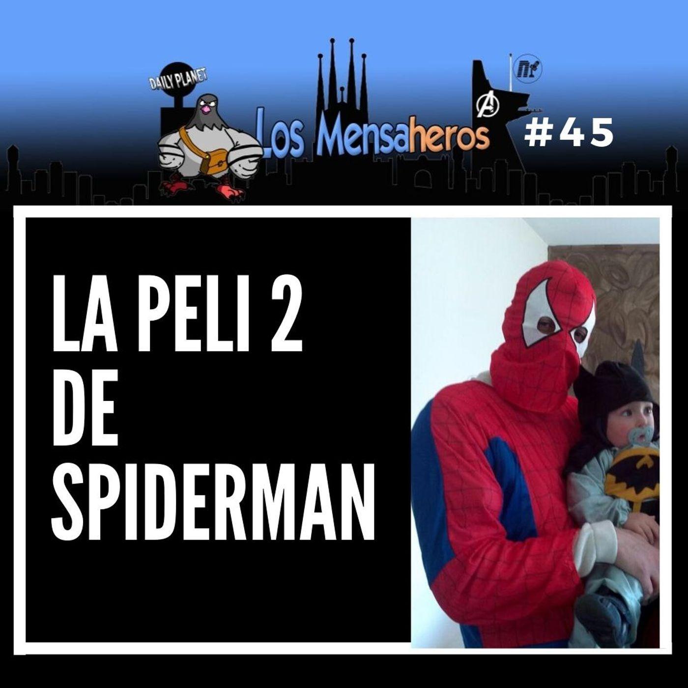 045 Spiderman 2 lejos de casa. La peli 2 de espiderman @losmensaheros