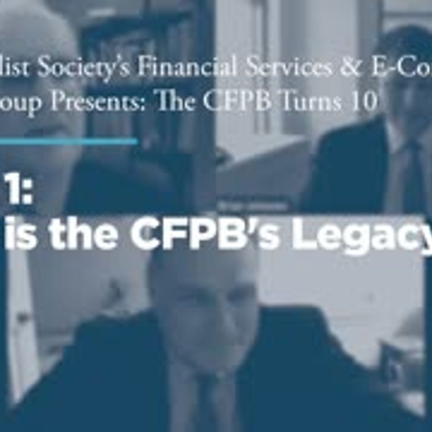 Panel 1: What is the CFPB's Legacy?