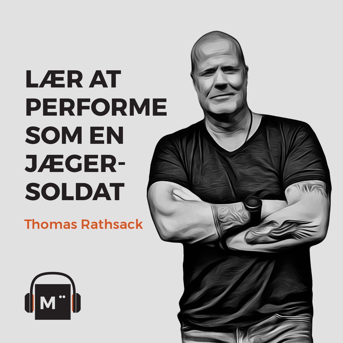 51. Lær at performe som en jægersoldat – med Thomas Rathsack