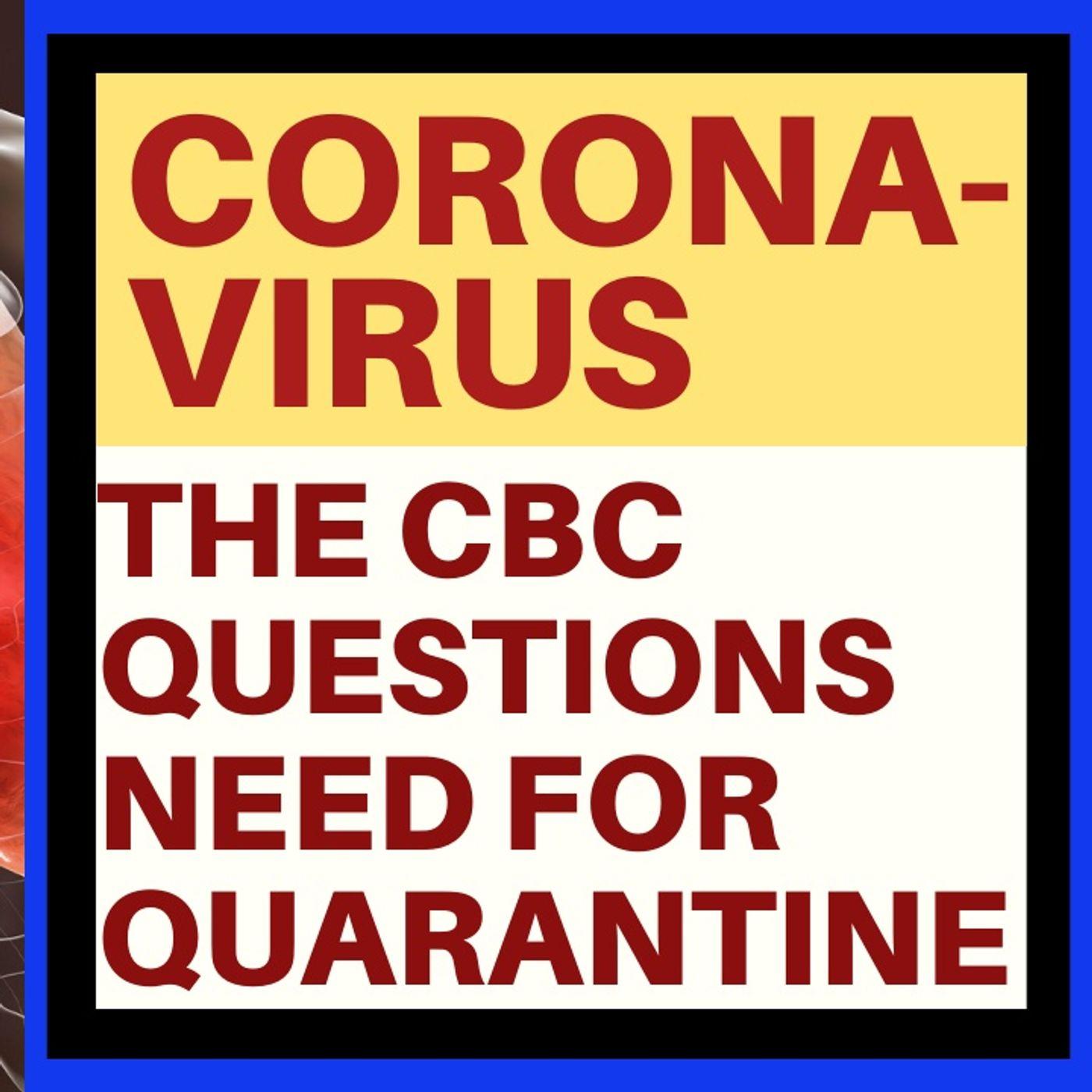 INSANE CBC ARTICLE QUESTIONS NEED FOR CORONAVIRUS QUARANTINES