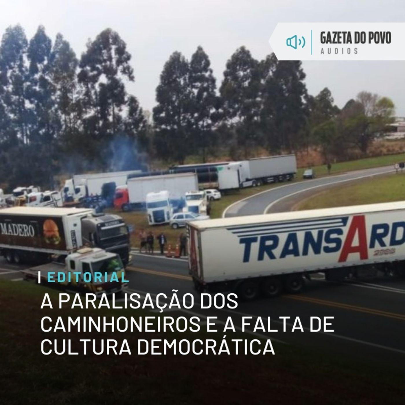 Editorial: A paralisação dos caminhoneiros e a falta de cultura democrática