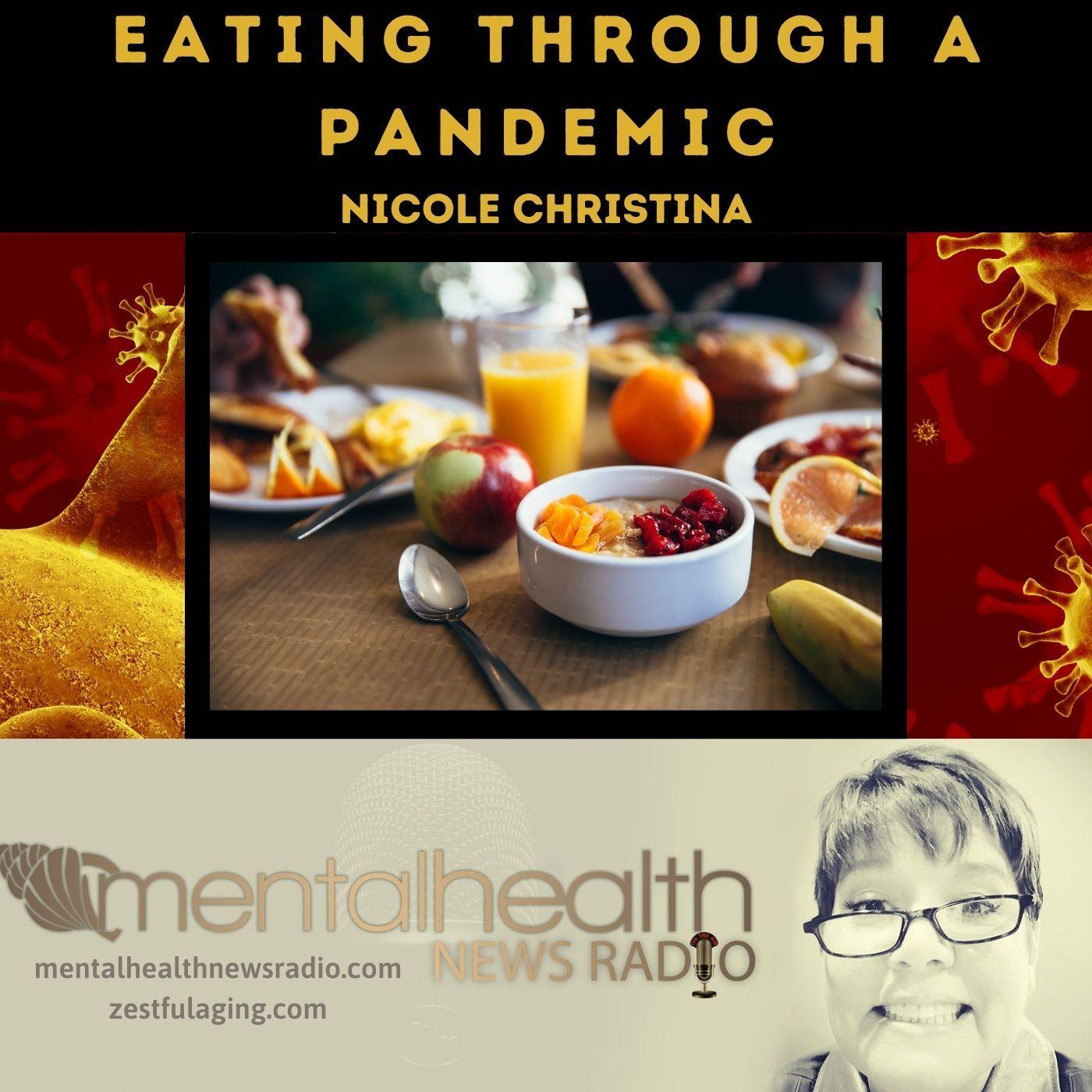 Mental Health News Radio - Eating Through a Pandemic with Nicole Christina