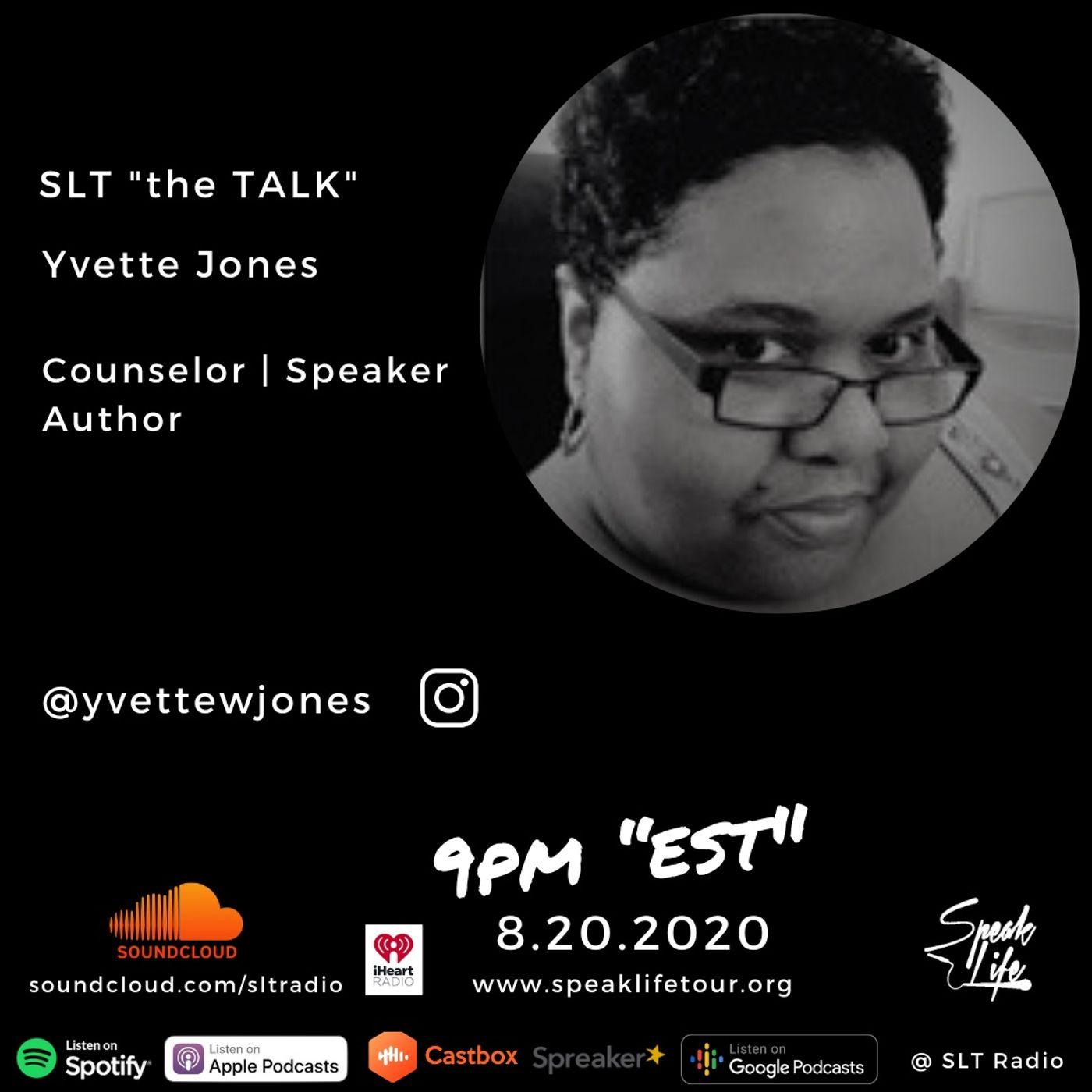 "8.20 - SLT ""the TALK"" featuring Yvette W. Jones, MA"