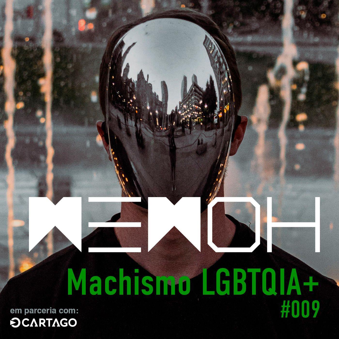#009   O machismo no universo LGBTQIA+