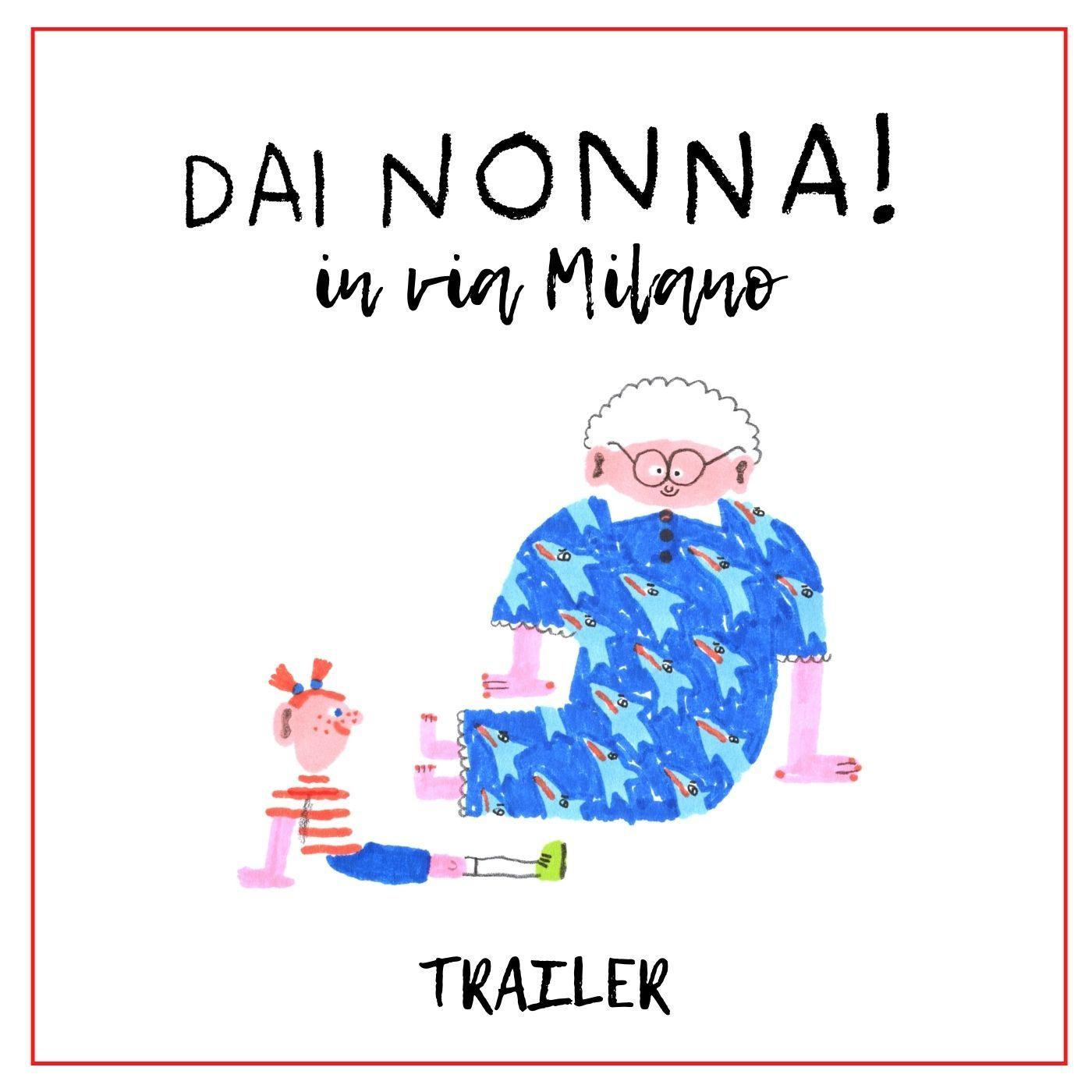 DAI NONNA in via Milano - trailer