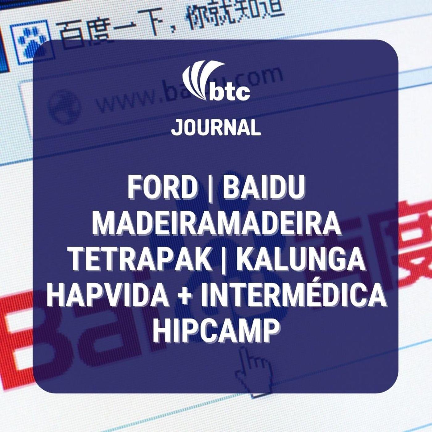 Ford, Baidu, MadeiraMadeira, TetraPak e Hapvida + Intermédica   BTC Journal 14/01/21