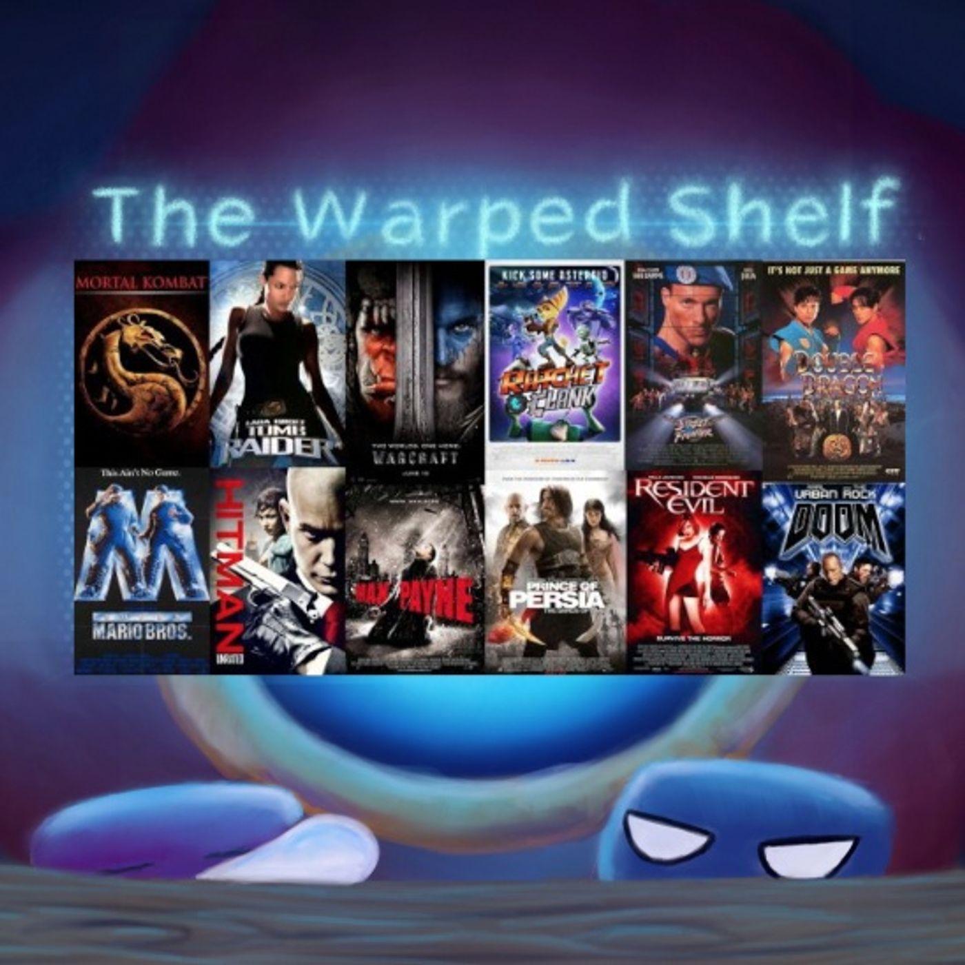 The Warped Shelf - Video Game Movies with Eddie McCabe