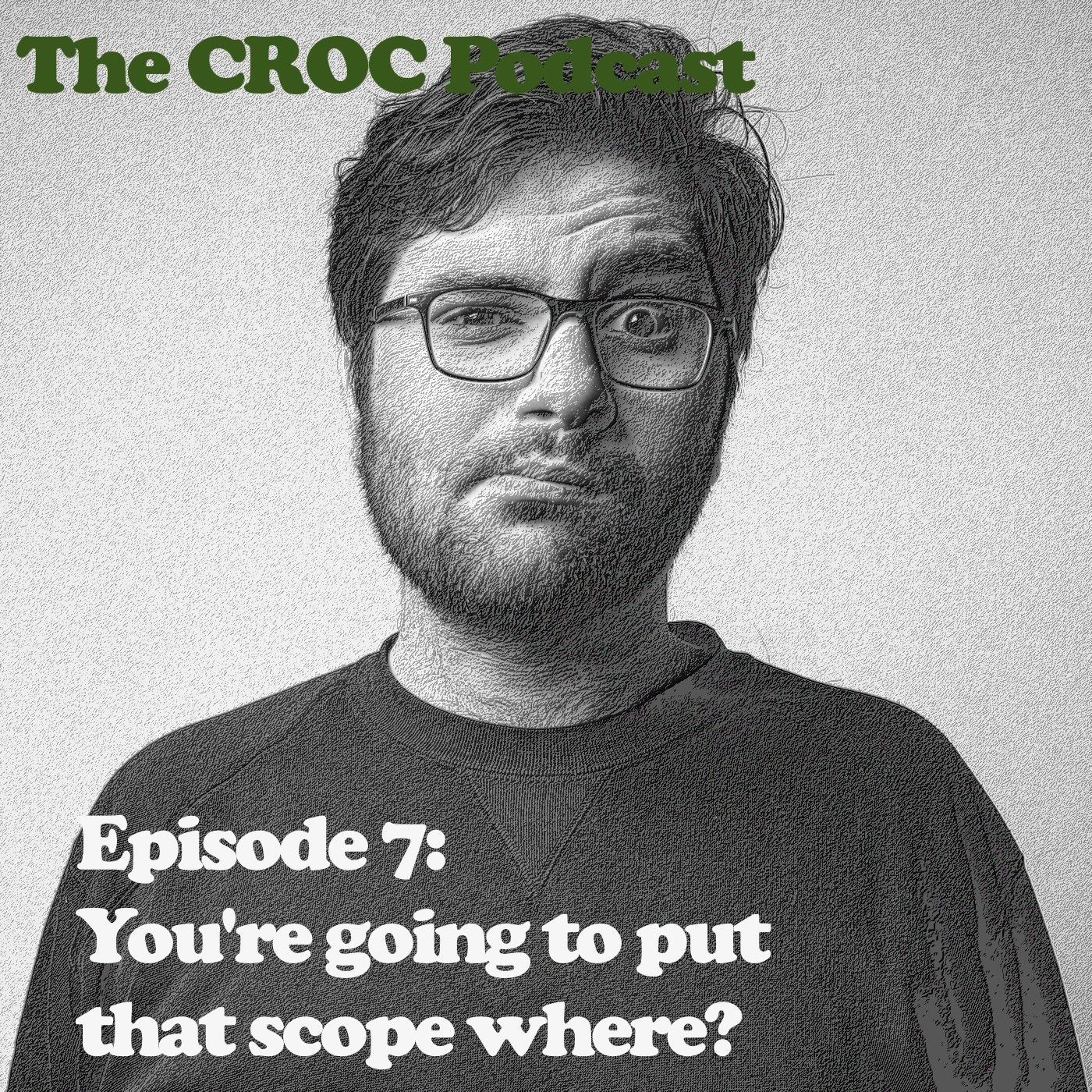 Ep7: Surveillance Module 1 - You're gonna put that scope where?