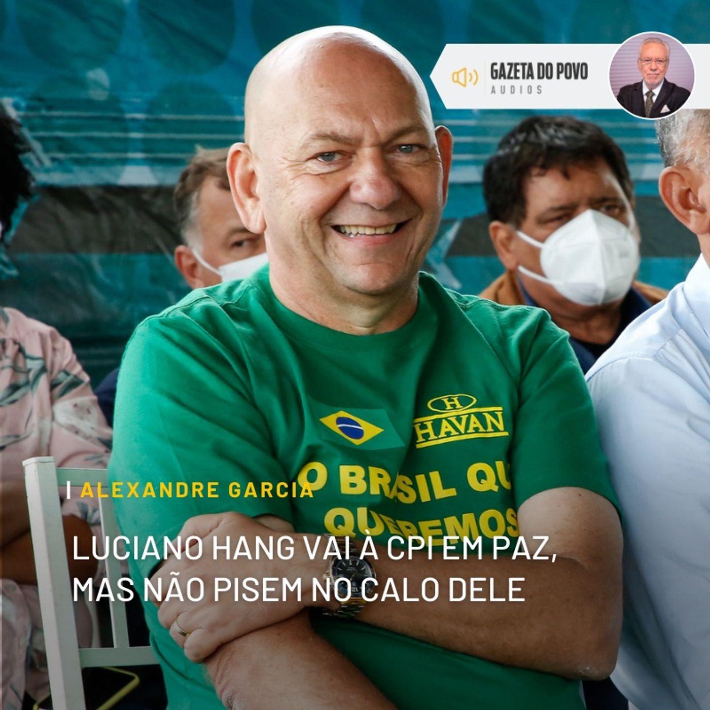 Luciano Hang vai à CPI em paz, mas não pisem no calo dele