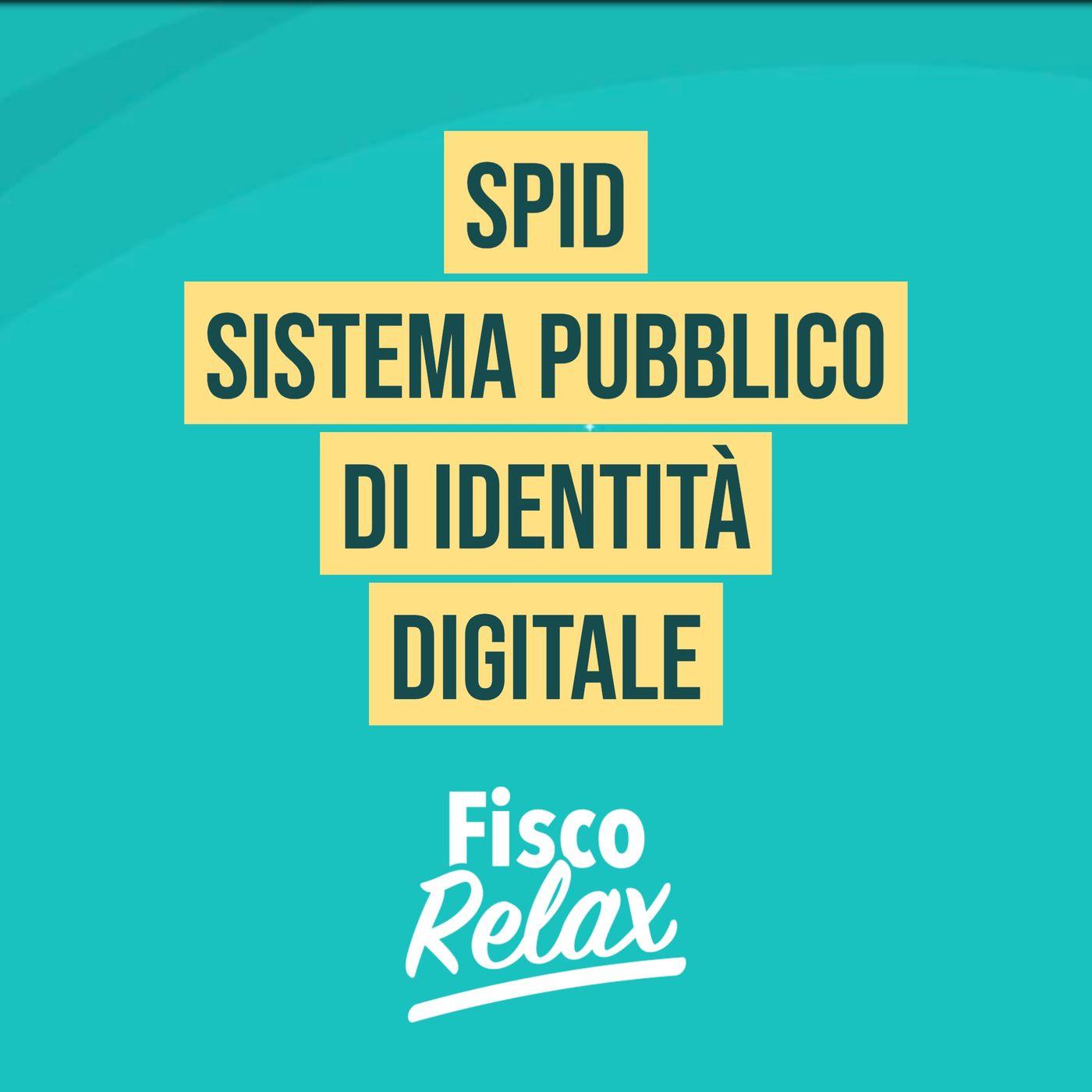 SPID – SISTEMA PUBBLICO DI IDENTITA' DIGITALE