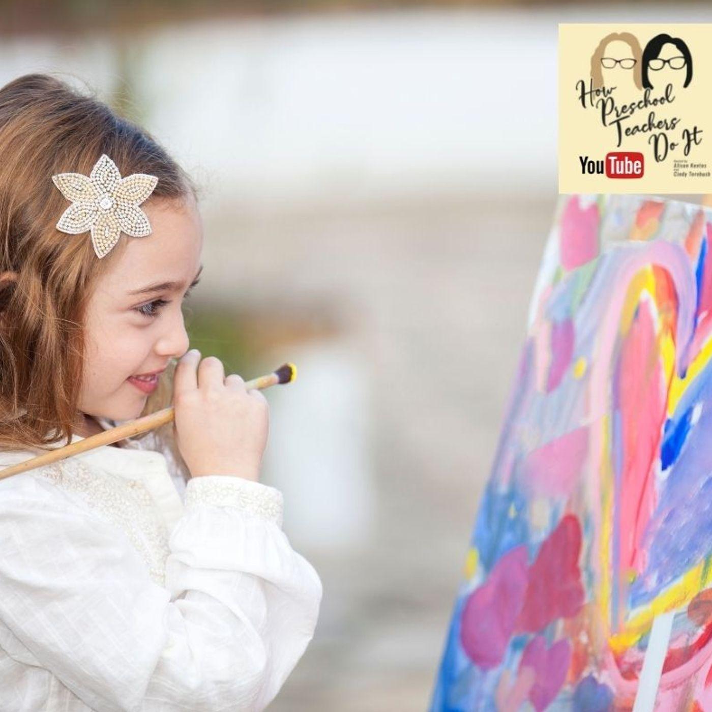 135: Why the Creative Arts Matter in Preschool