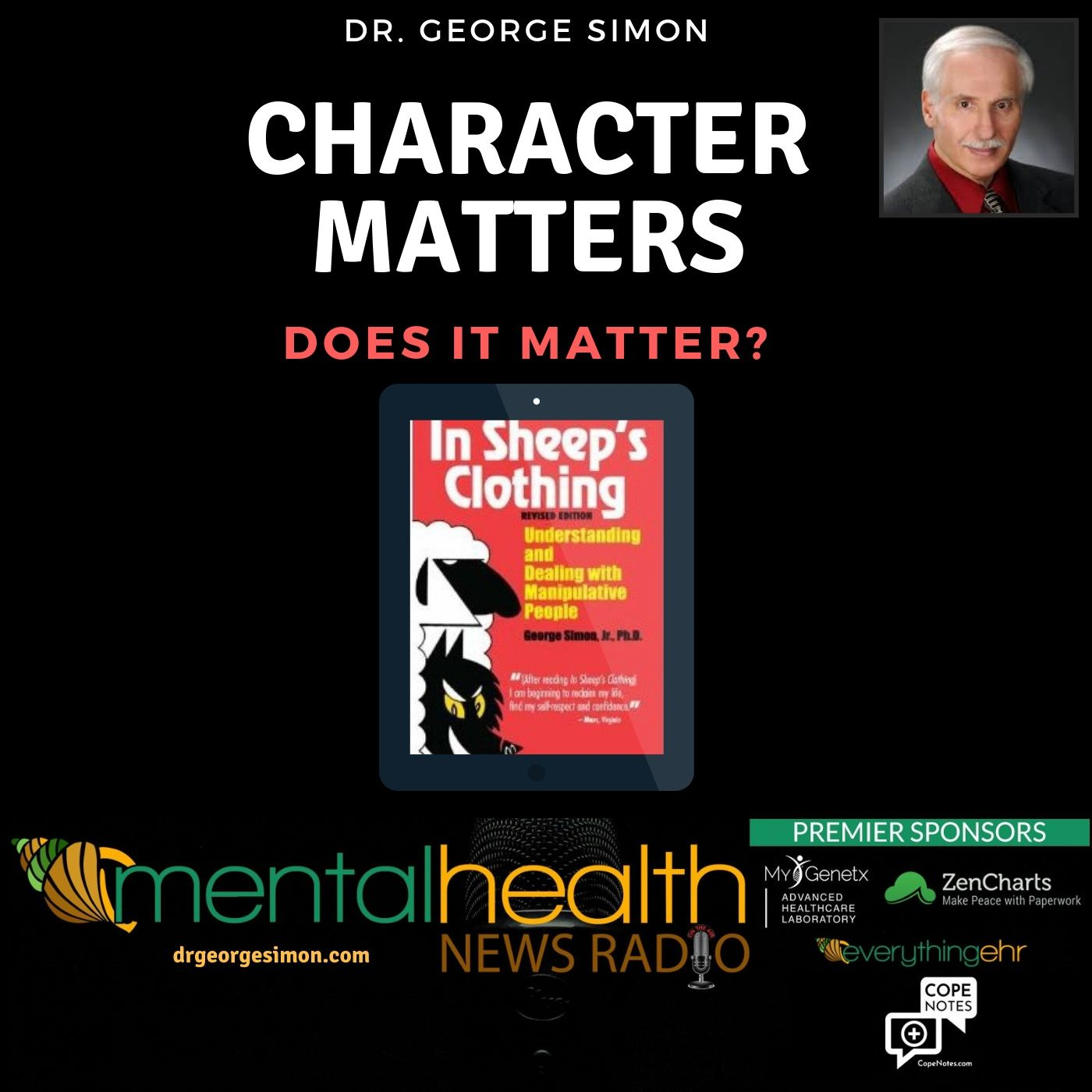 Mental Health News Radio - Character Matters with Dr. George Simon: Does it Matter?