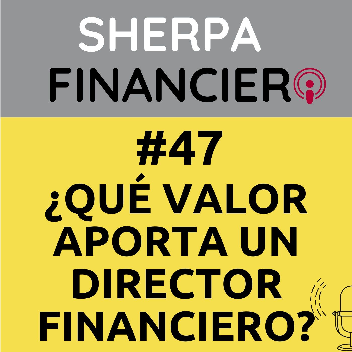 #47 Pregunta: ¿Qué valor aporta un director financiero?