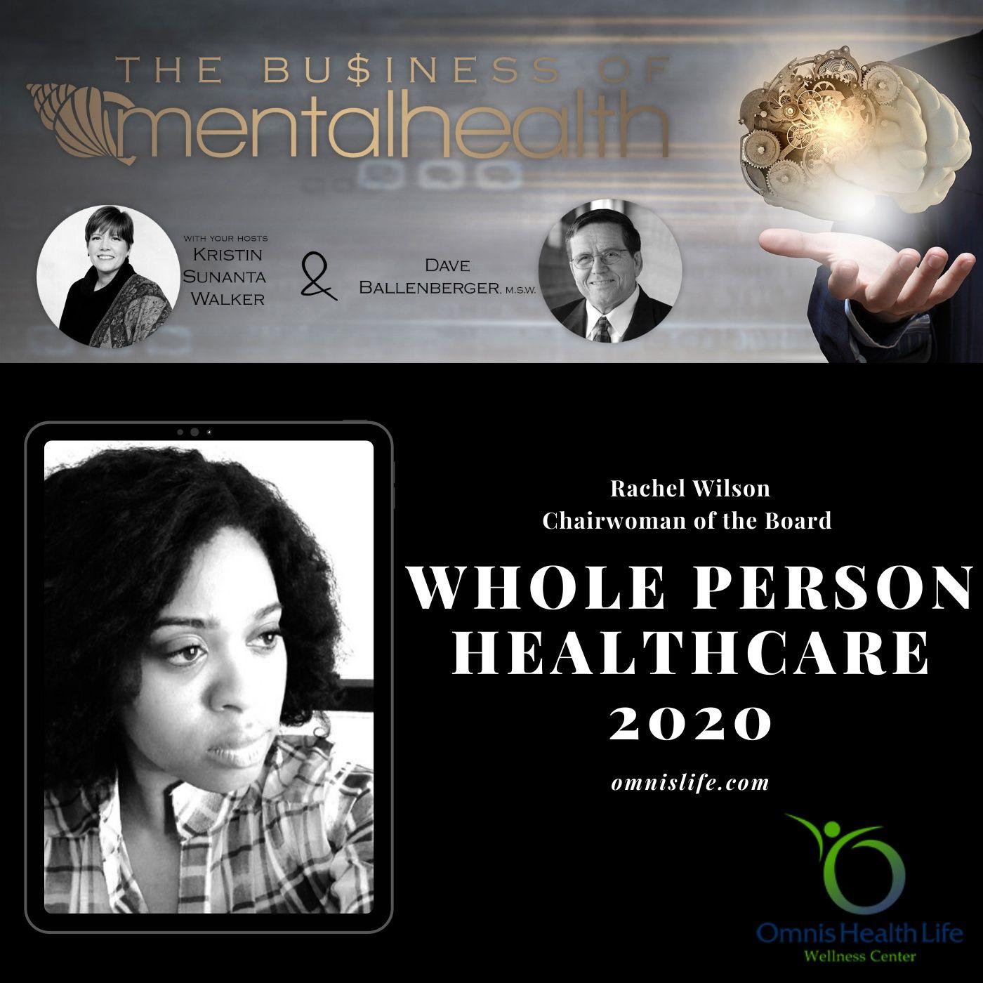 Mental Health News Radio - Mental Health Business: Whole Person Healthcare 2020