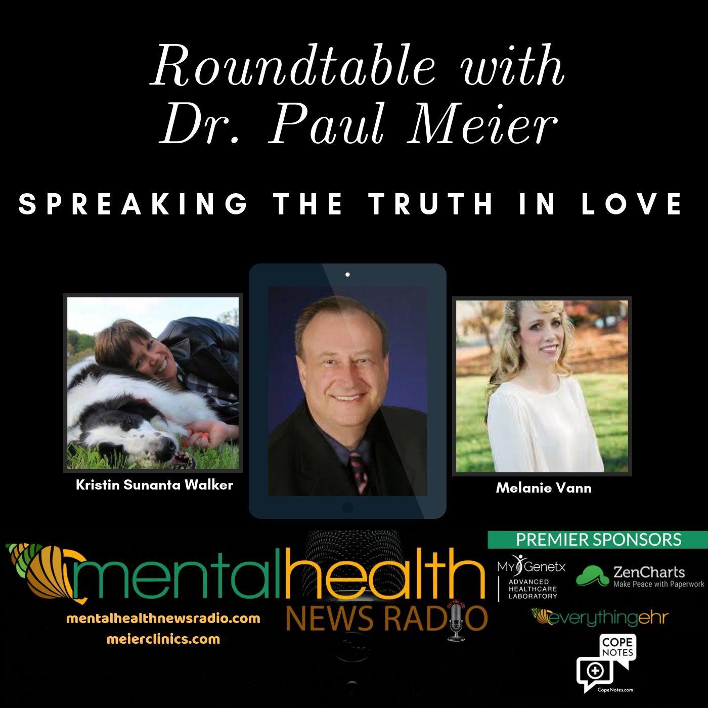 Mental Health News Radio - Roundtable Dr. Paul Meier: Speaking the Truth in Love