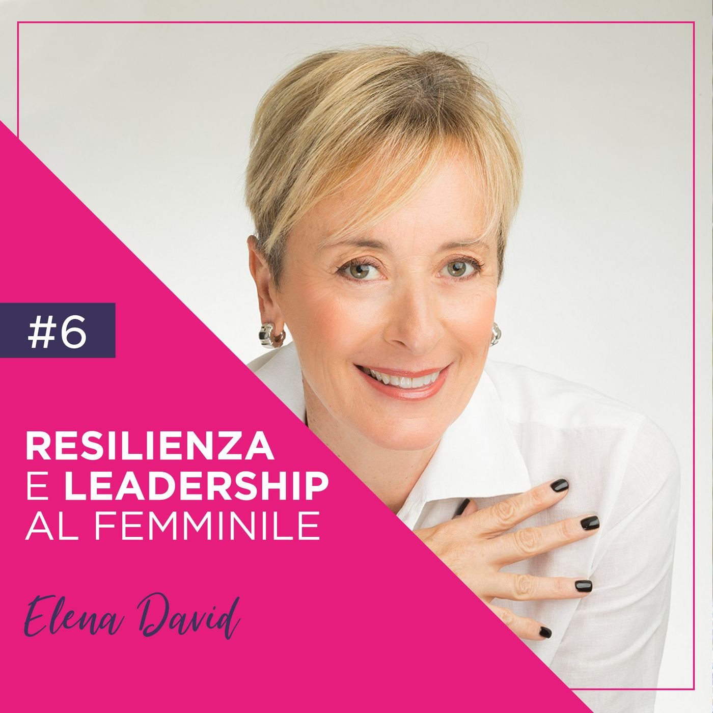 Resilienza e Leadership al Femminile con Elena David
