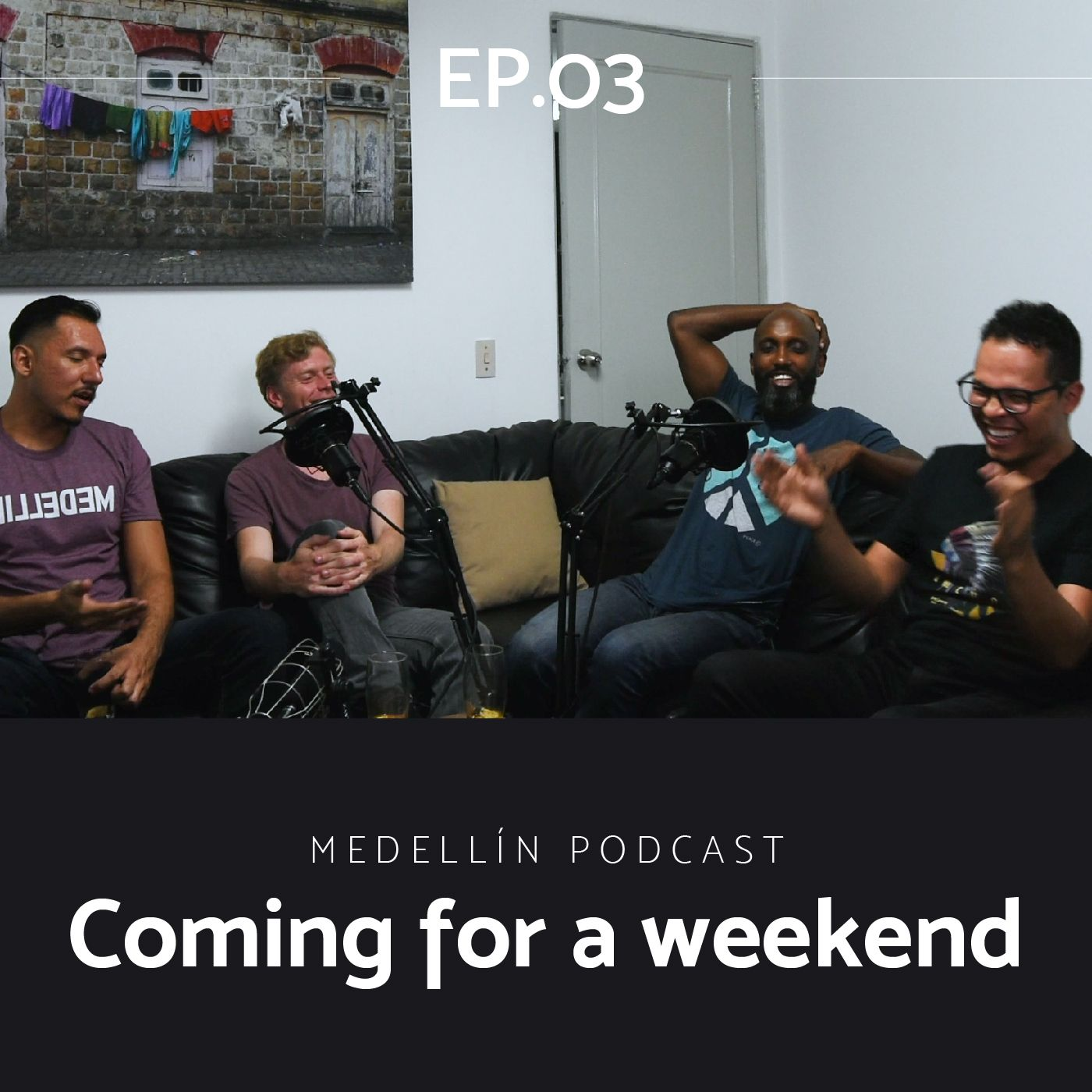 A Weekend in Medellin - Medellin Podcast Ep. 03