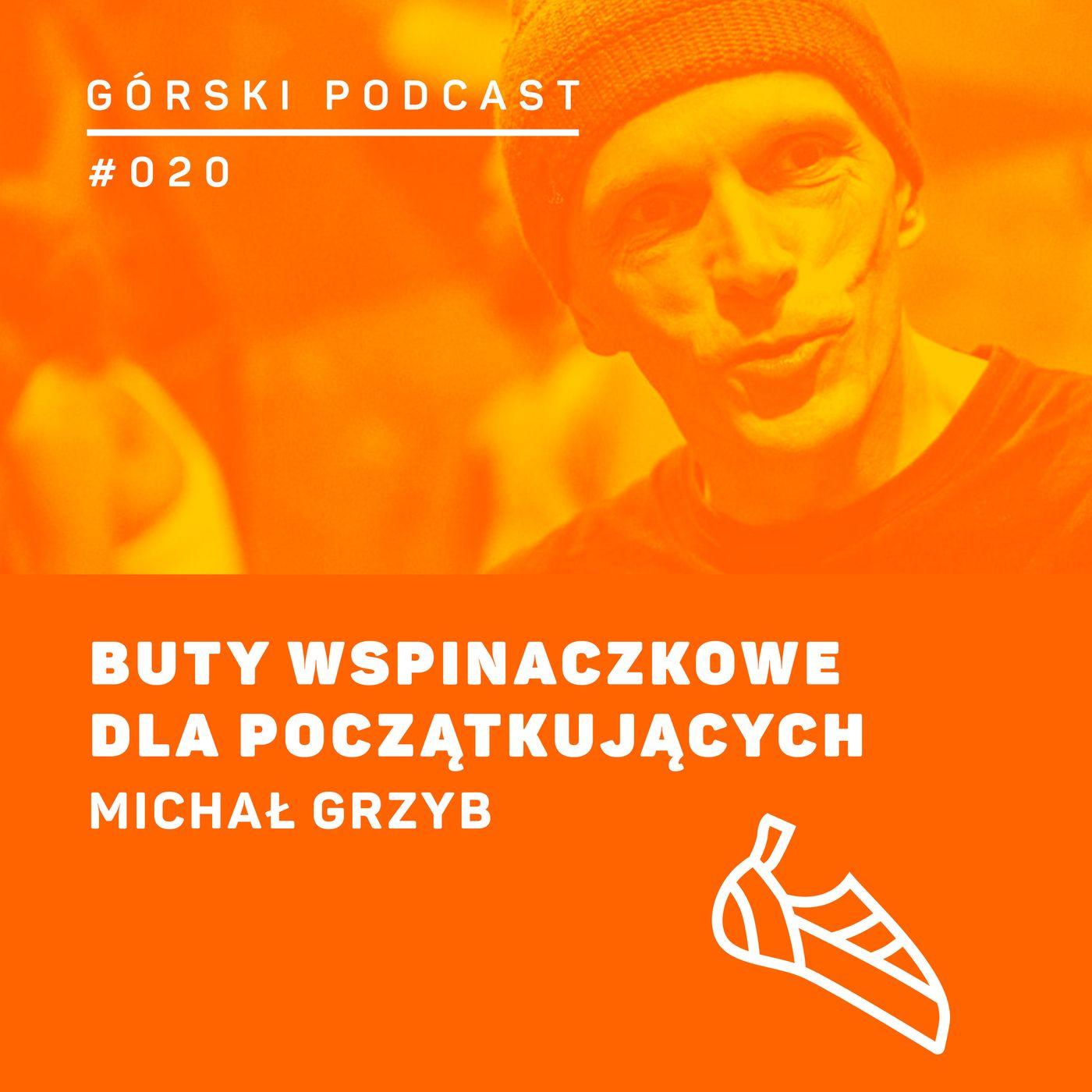 #020 8a.pl - Michał Grzyb. Buty wspinaczkowe dla początkujących.