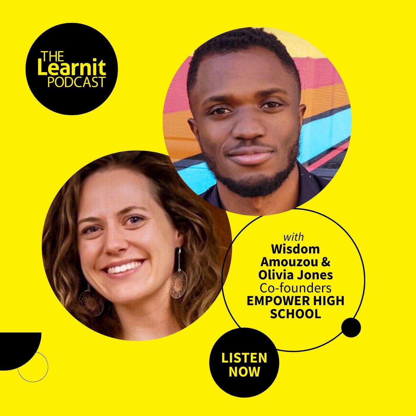 #14 Wisdom Amouzou & Olivia Jones, Empower High School: What Happens in a Student-led School?
