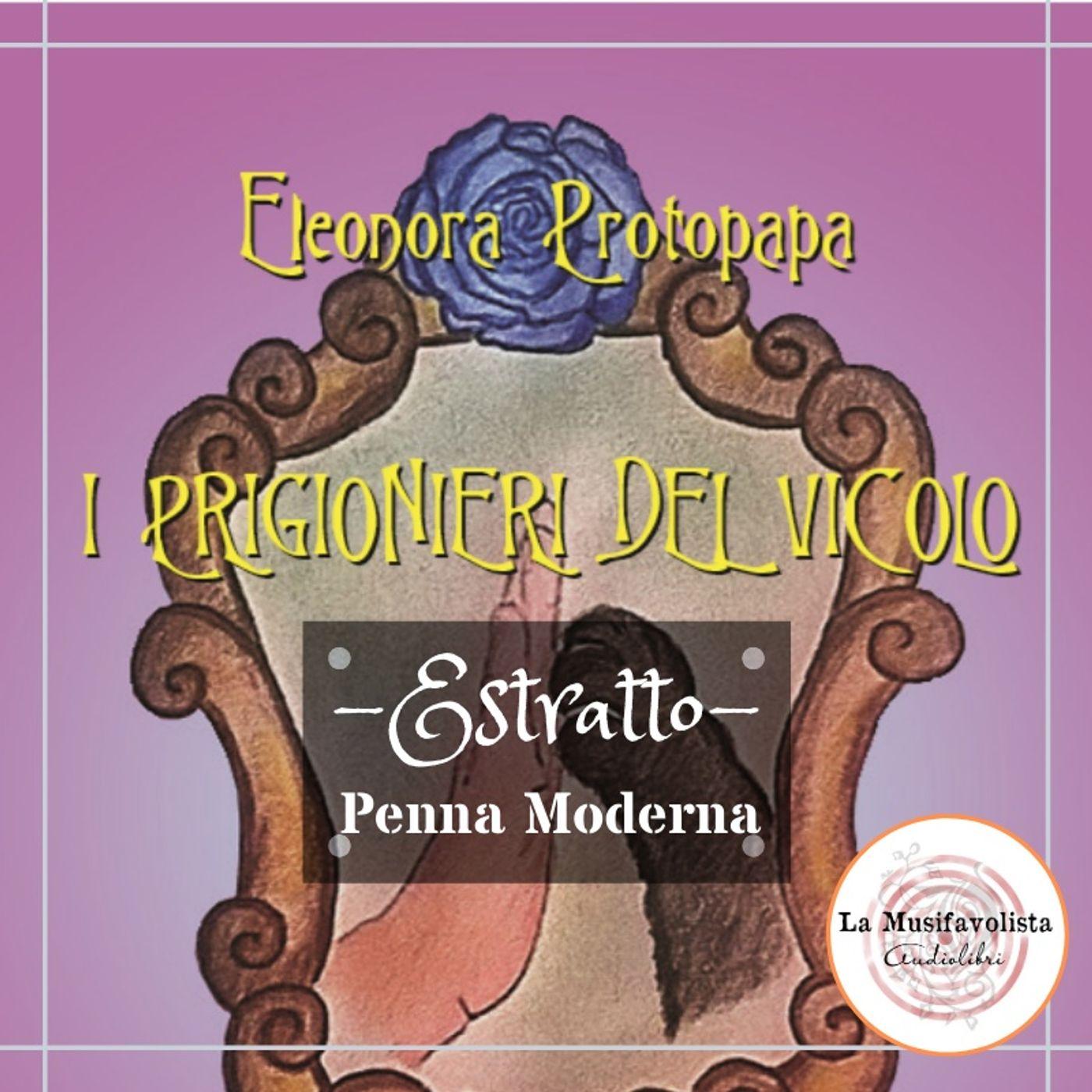 ✍ I Prigionieri del Vicolo (estratto) - Eleonora Protopapa ✎ PENNA MODERNA ✐