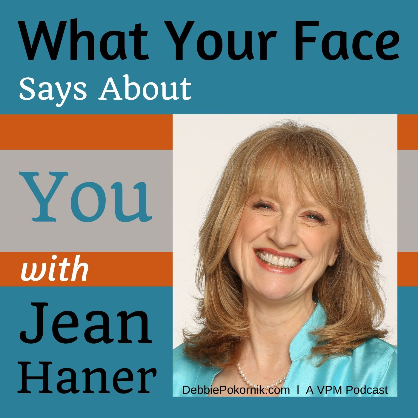 What Your Face Says About You with Jean Haner