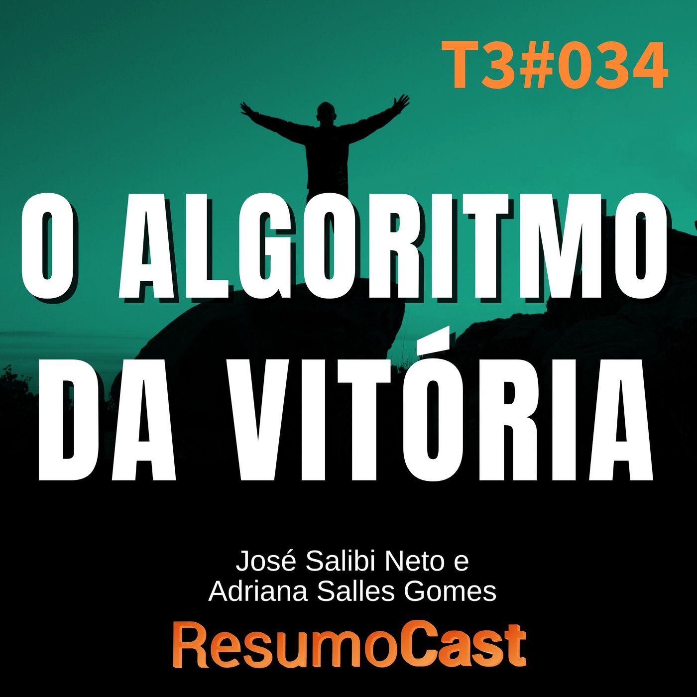T3#034 O algoritmo da vitória   José Salibi Neto e Adriane Salles Gomes