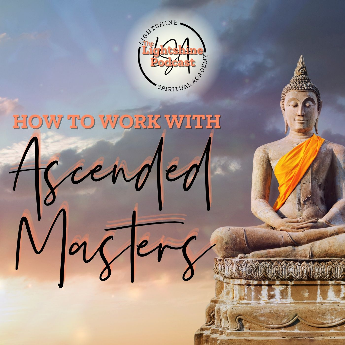 28: How to Work with ASCENDED MASTERS