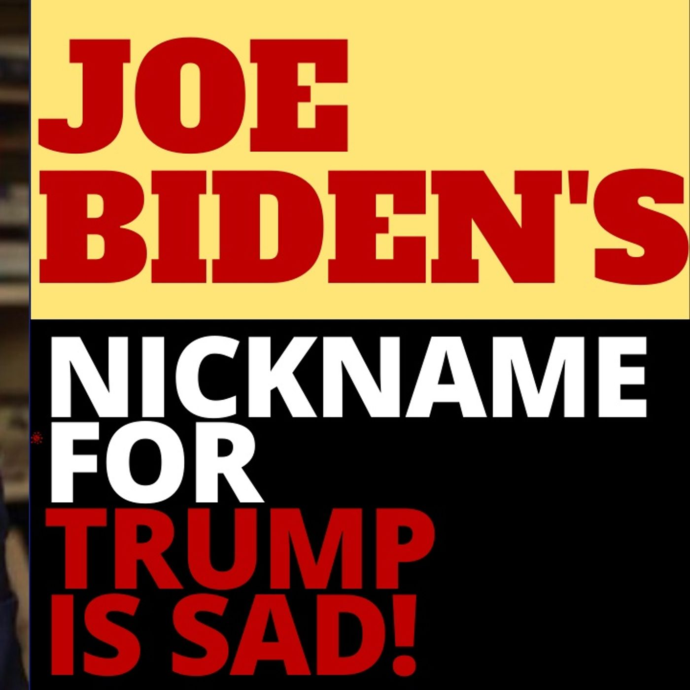 BIDEN HAS A NICKNAME FOR TRUMP AND ITS CRINGE