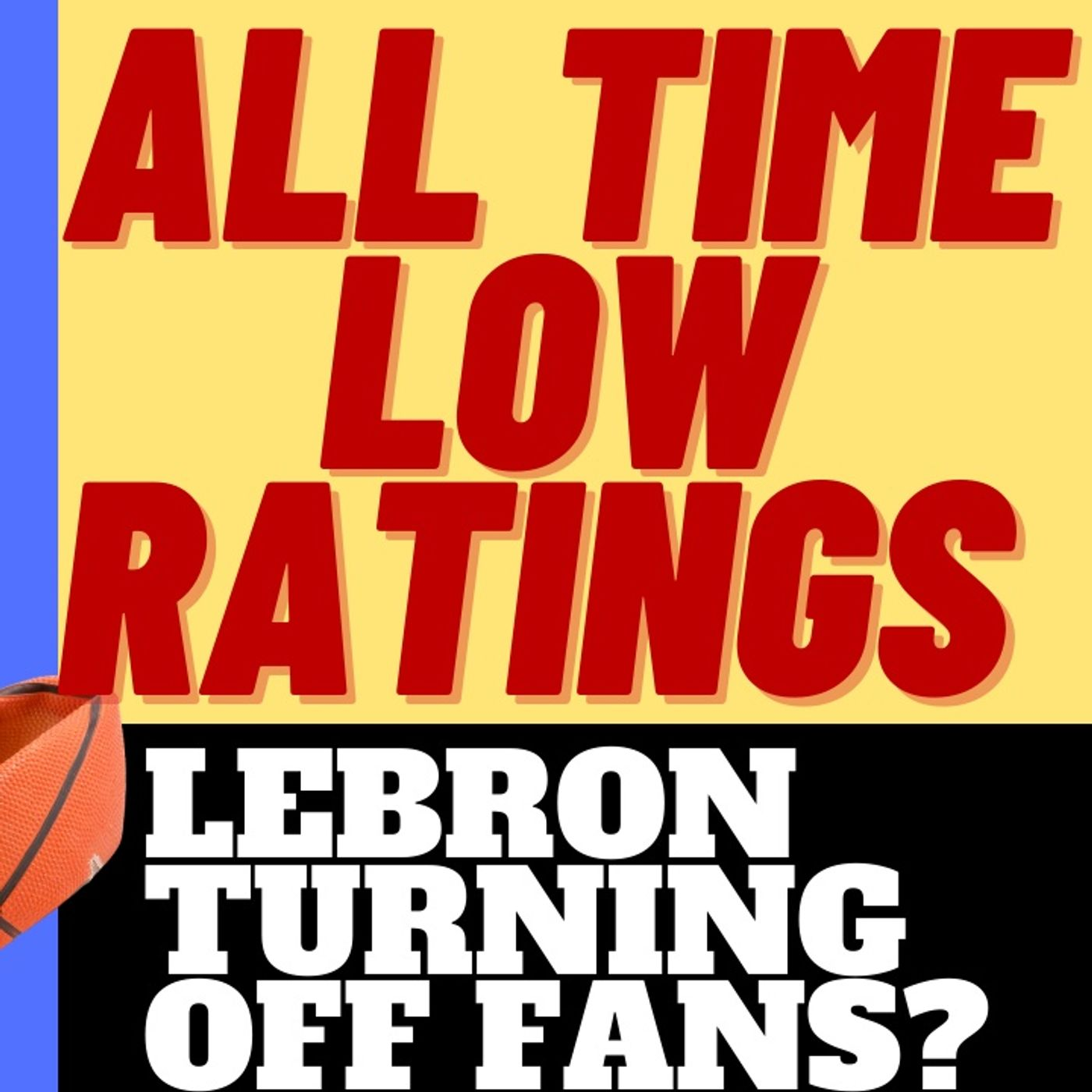 NBA RATINGS FALL EVEN LOWER - FANS SICK OF LEBRON JAMES