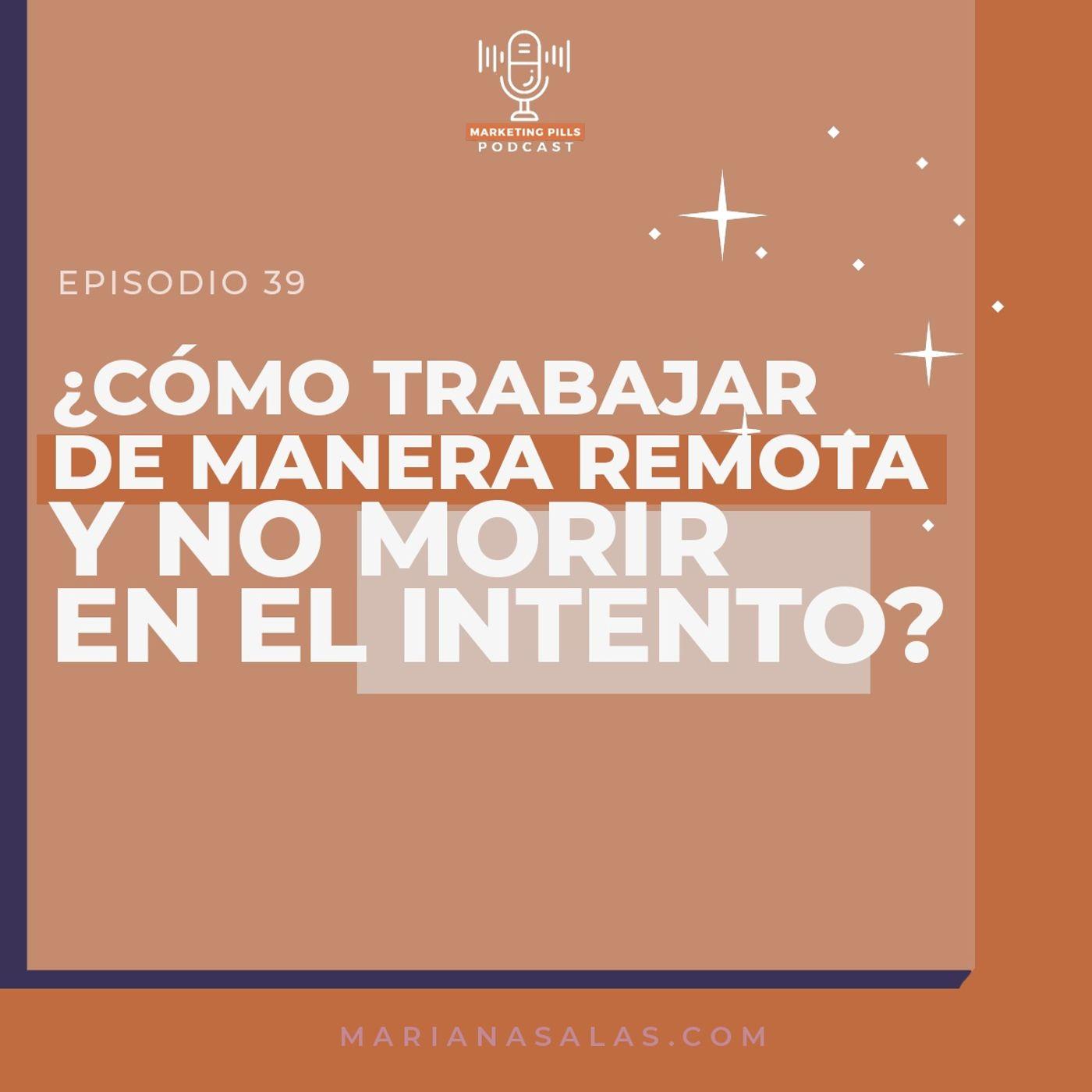 ⚡Episodio 39 - ¿Cómo Trabajar De Manera Remota Y No Morir En El Intento?