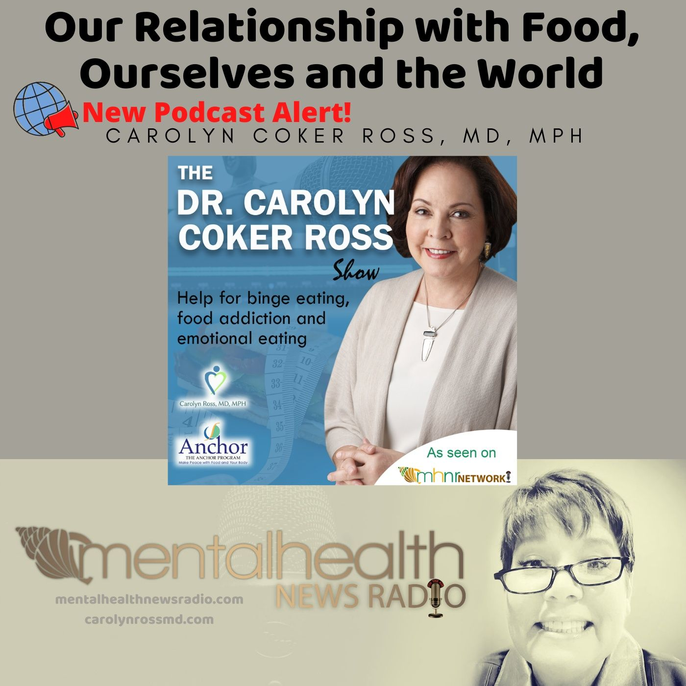 Mental Health News Radio - Our Relationship with Food, Ourselves and the World