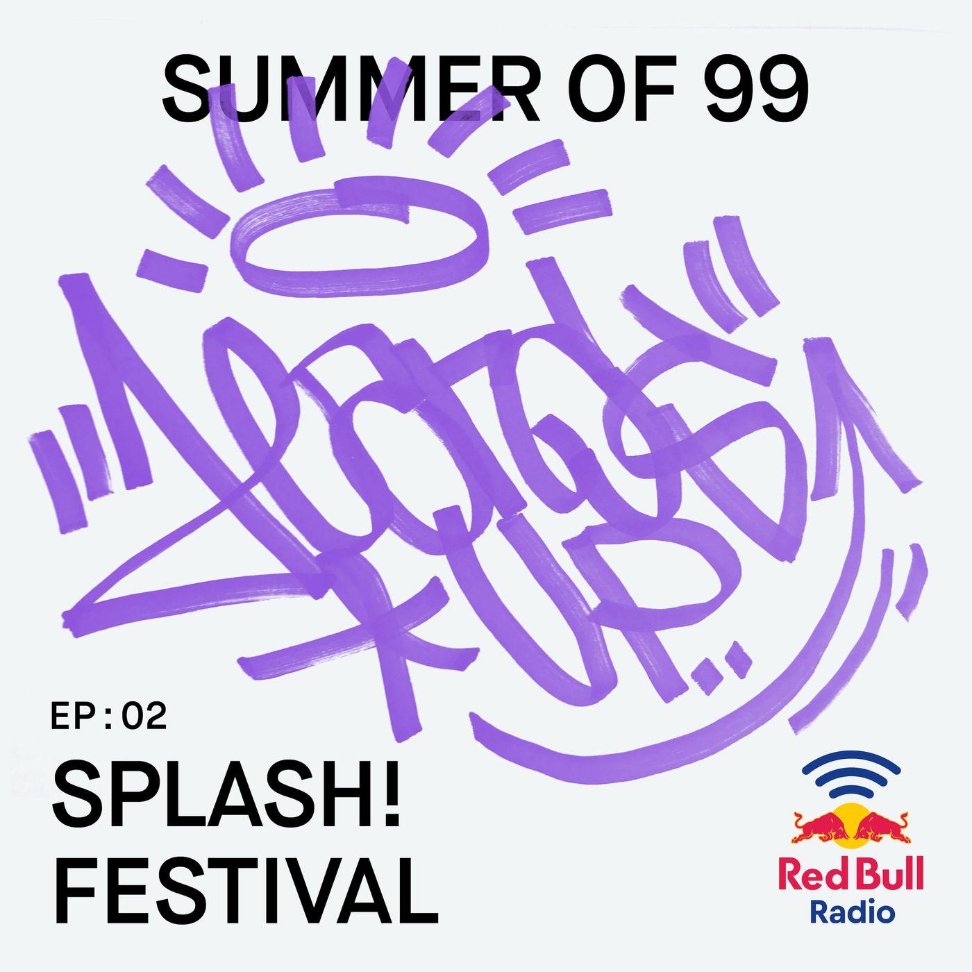 Episode 2: Splash! Festival